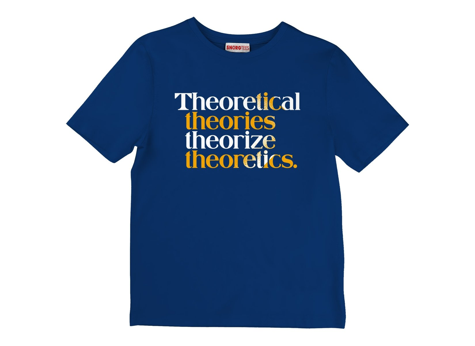 Theoretical Theories Theorize Theoretics on Kids T-Shirt