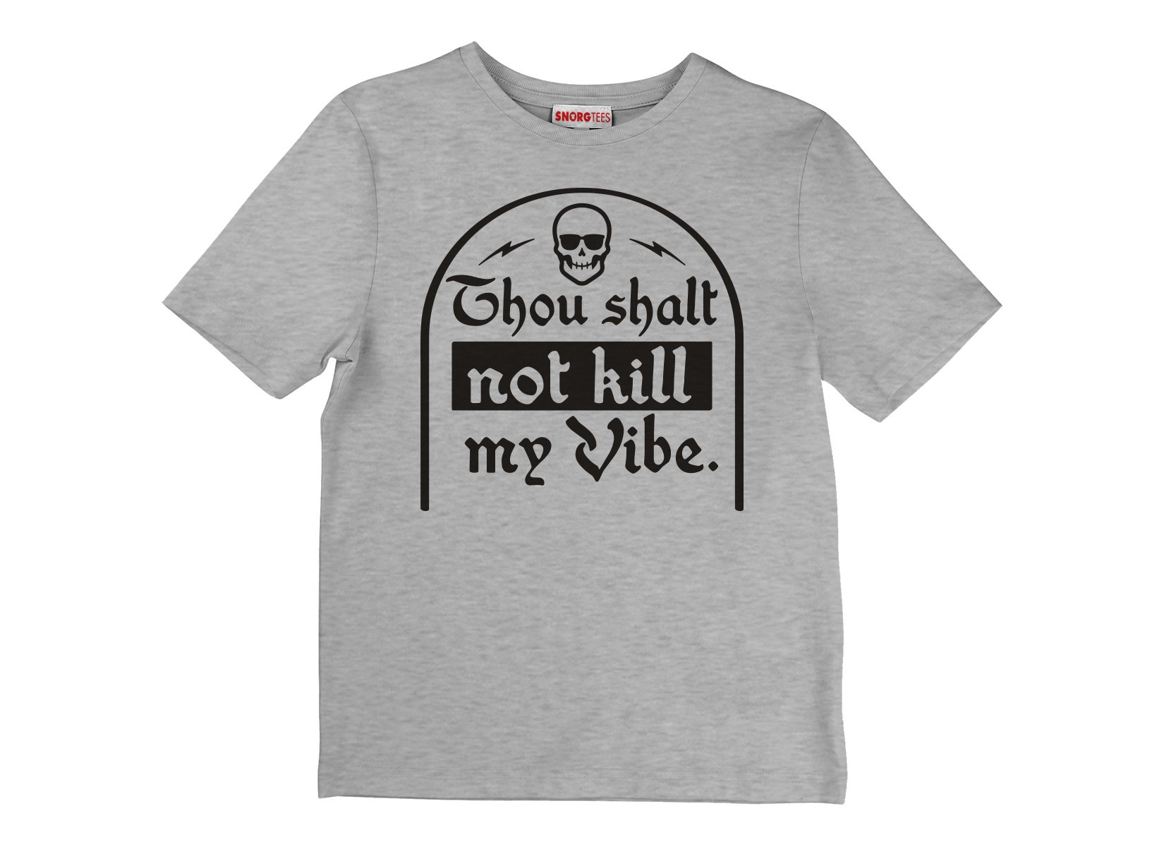 Thou Shalt Not Kill My Vibe on Kids T-Shirt