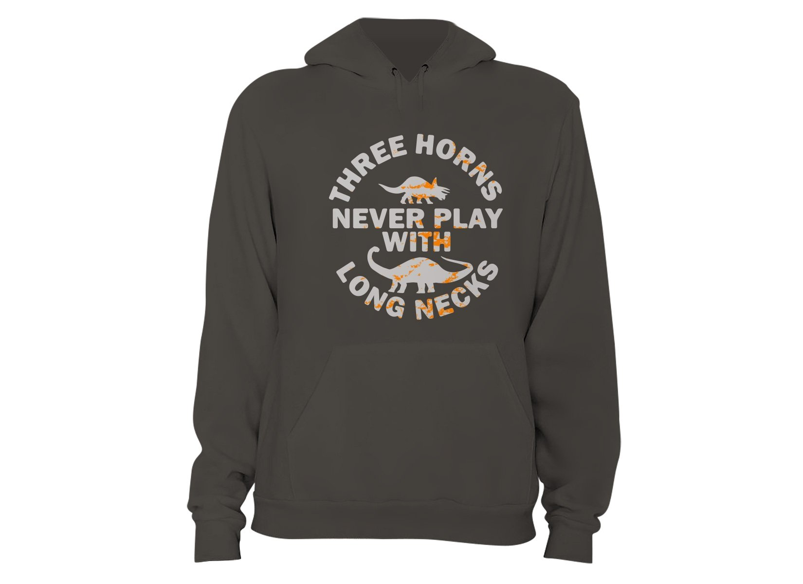 Three Horns Never Play With Long Necks on Hoodie