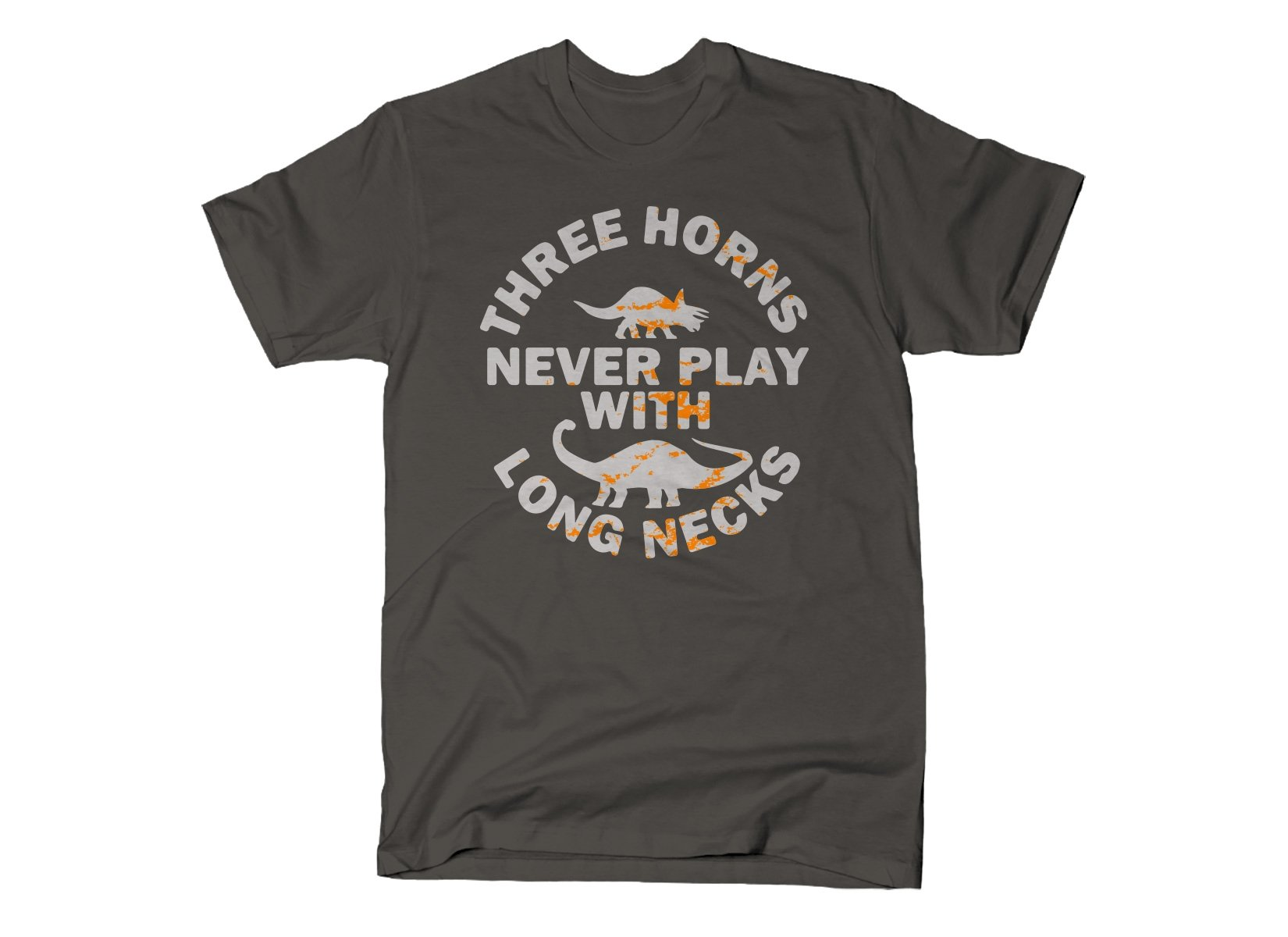 Three Horns Never Play With Long Necks on Mens T-Shirt