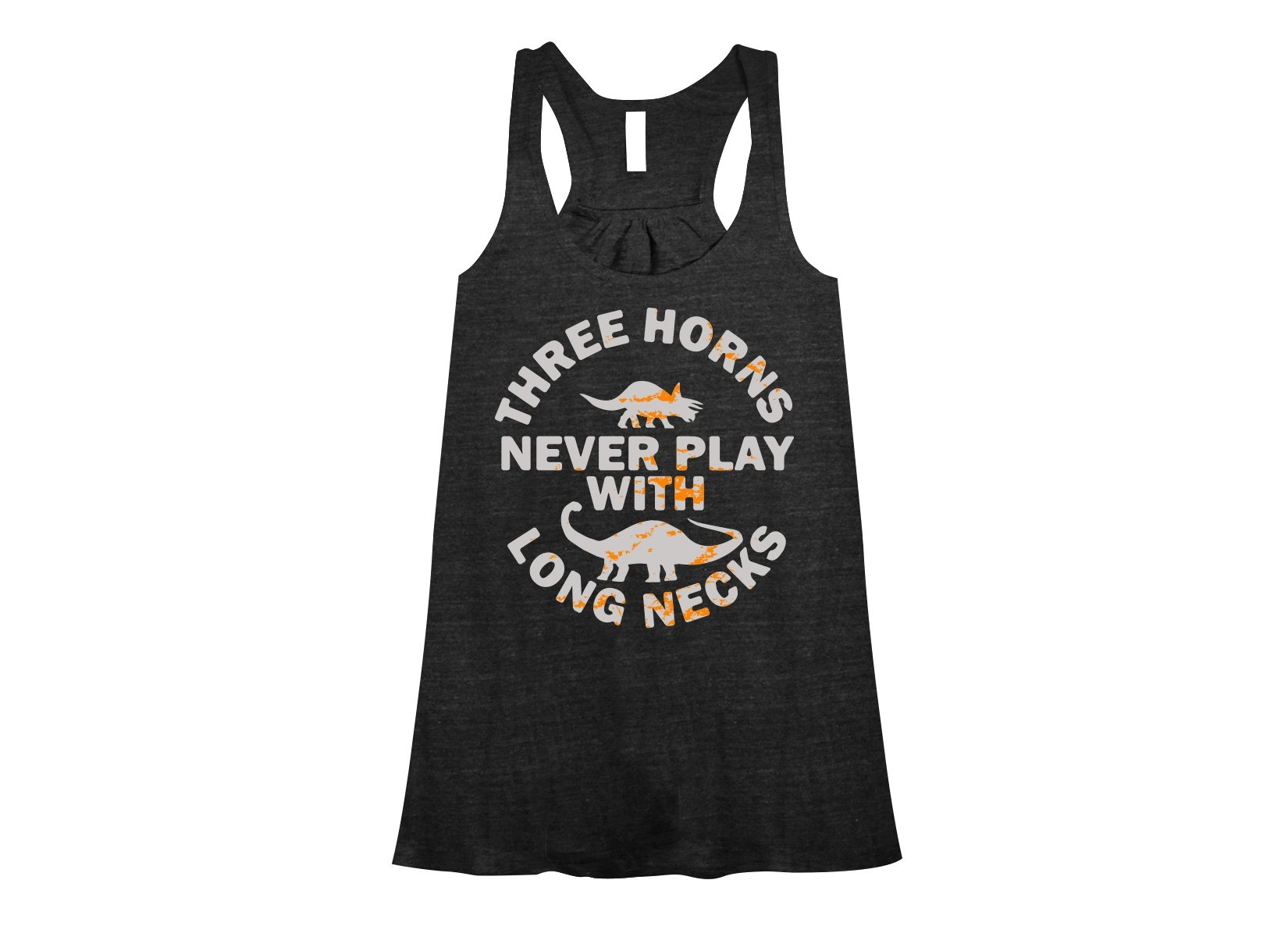 Three Horns Never Play With Long Necks on Womens Tanks T-Shirt