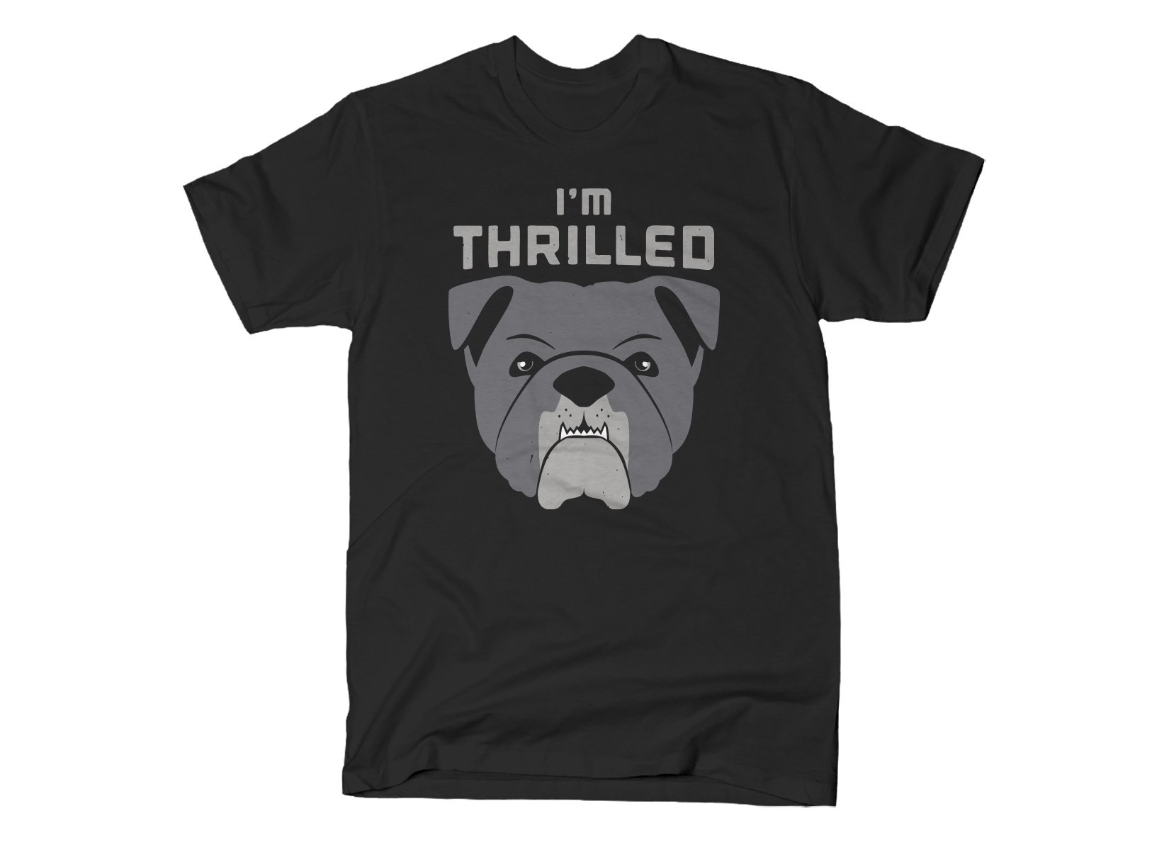 I'm Thrilled on Mens T-Shirt