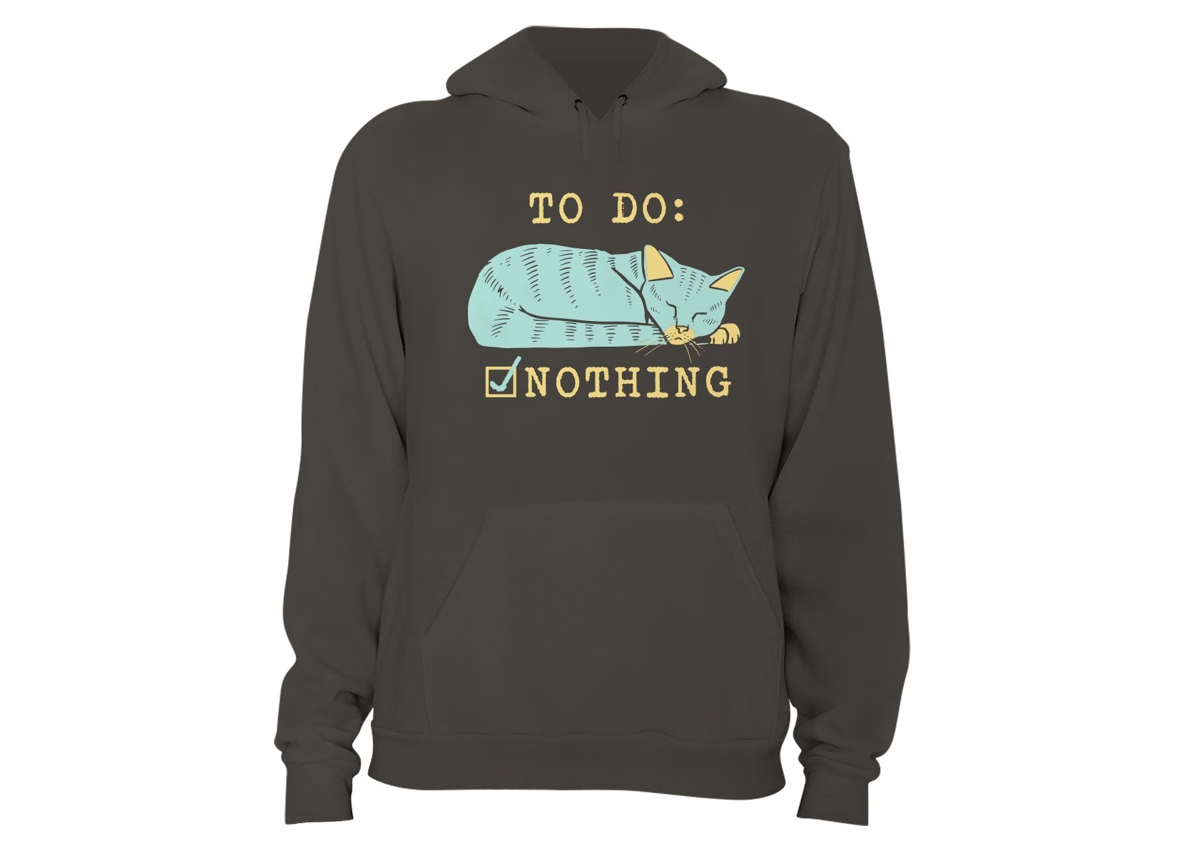 To Do: Nothing on Hoodie