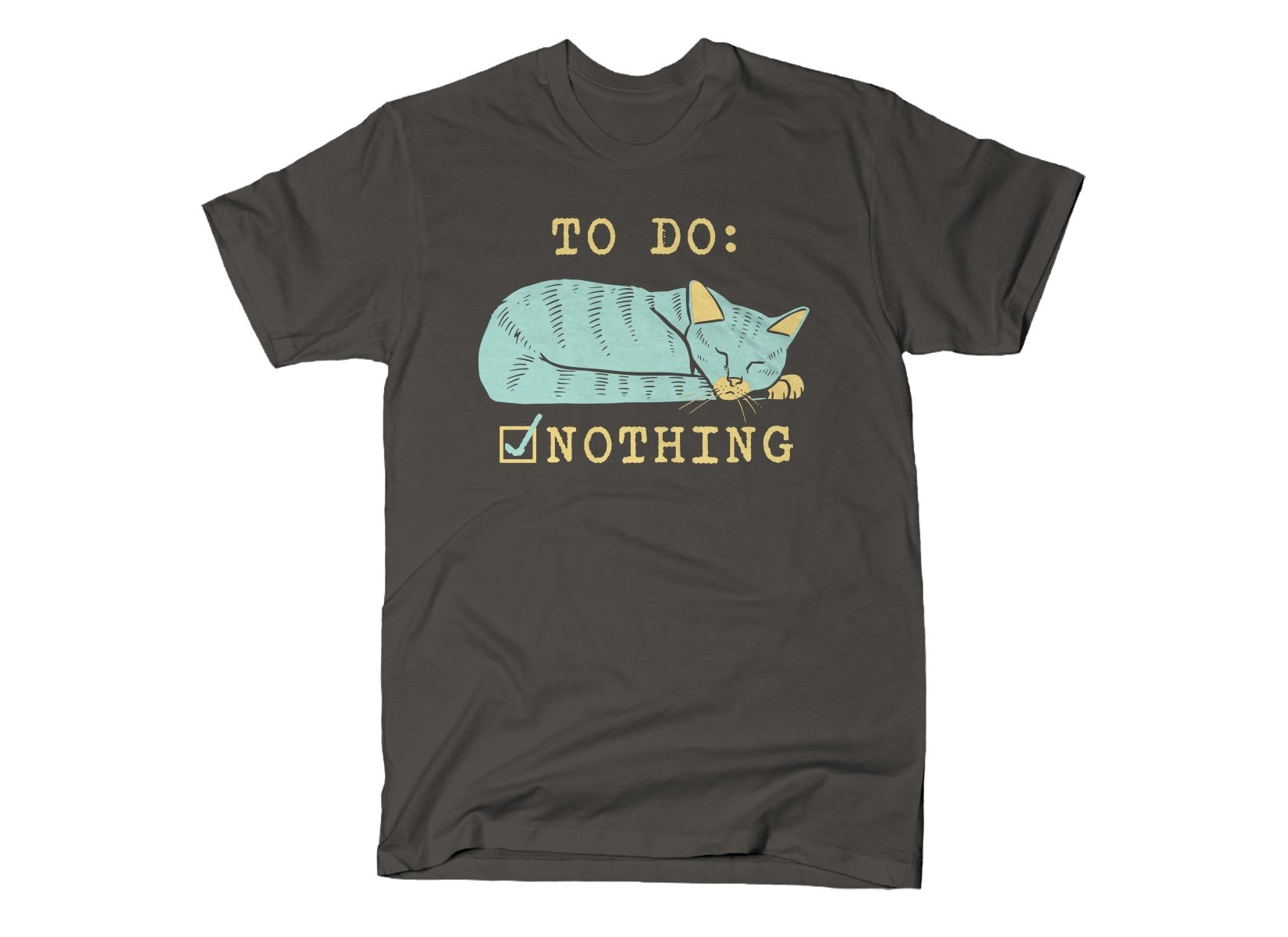 To Do: Nothing on Mens T-Shirt