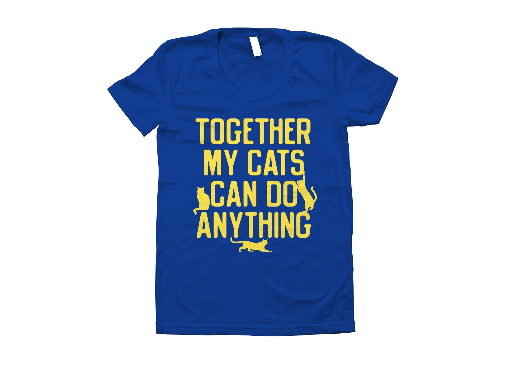 Together My Cats Can Do Anything on Juniors T-Shirt
