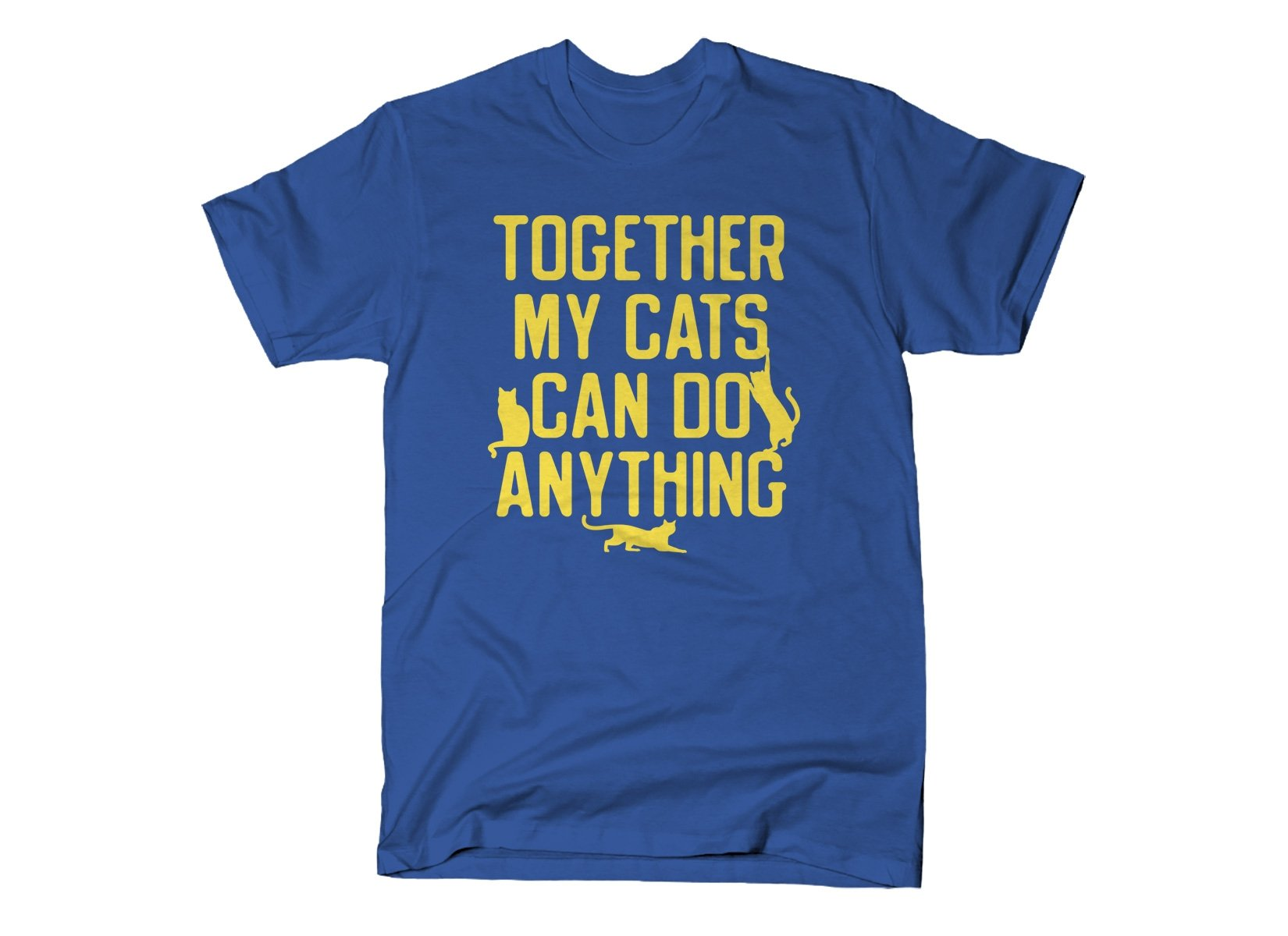 Together My Cats Can Do Anything on Mens T-Shirt