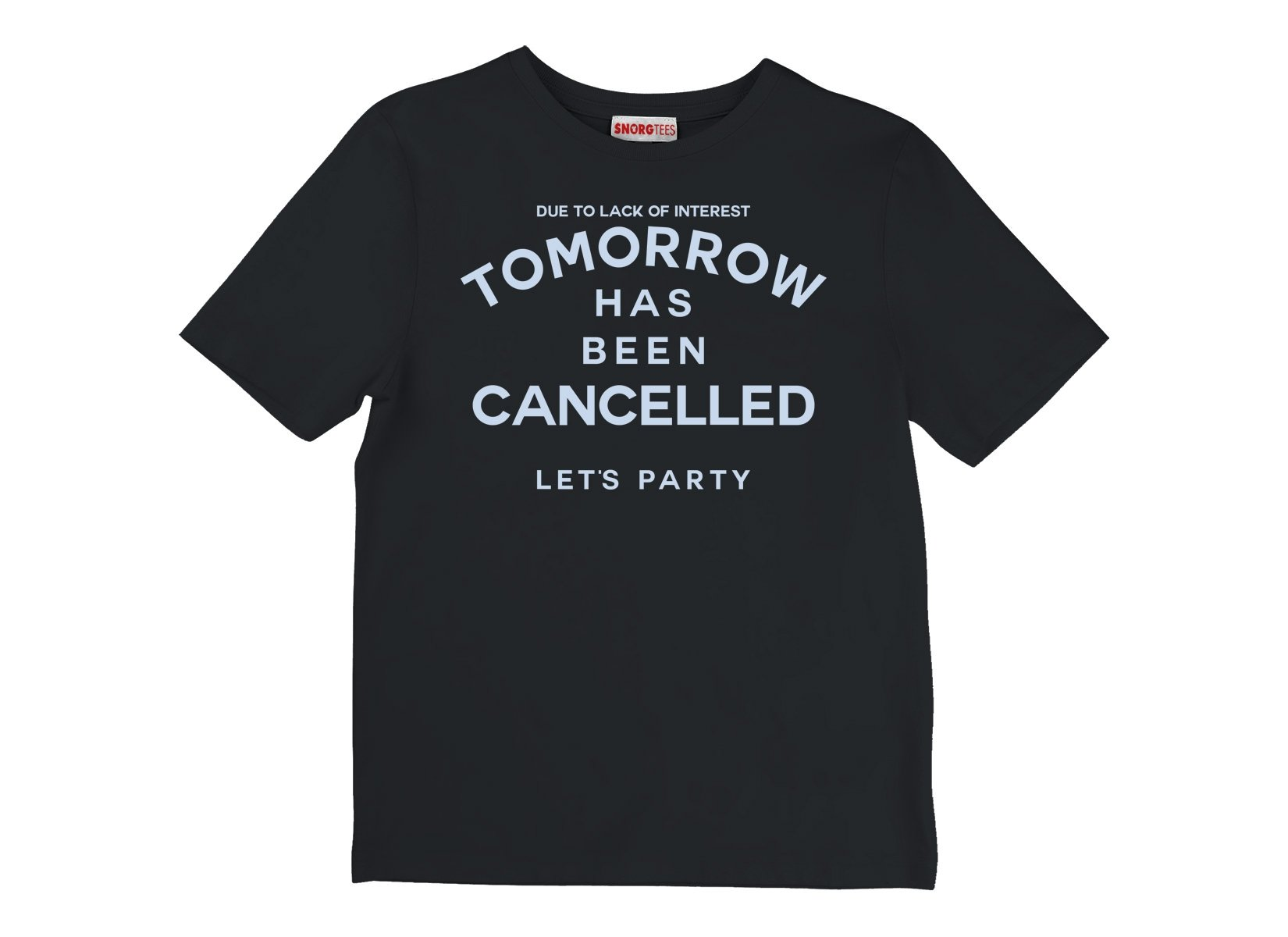 Tomorrow Has Been Cancelled on Kids T-Shirt