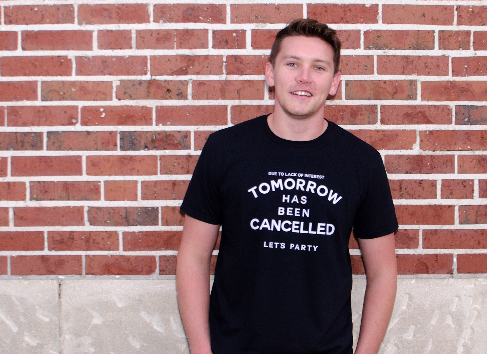 Tomorrow Has Been Cancelled on Mens T-Shirt
