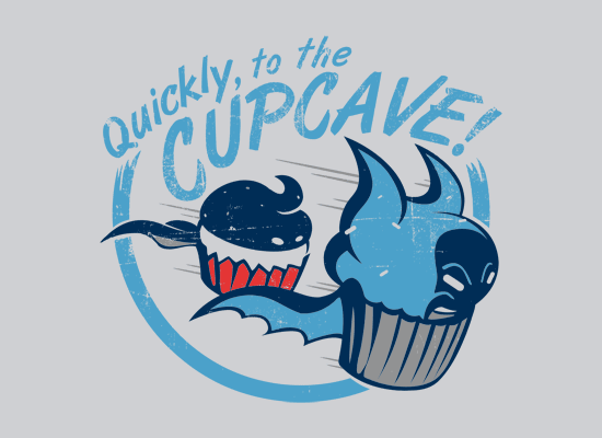 Quickly, To The Cupcave! on Mens T-Shirt