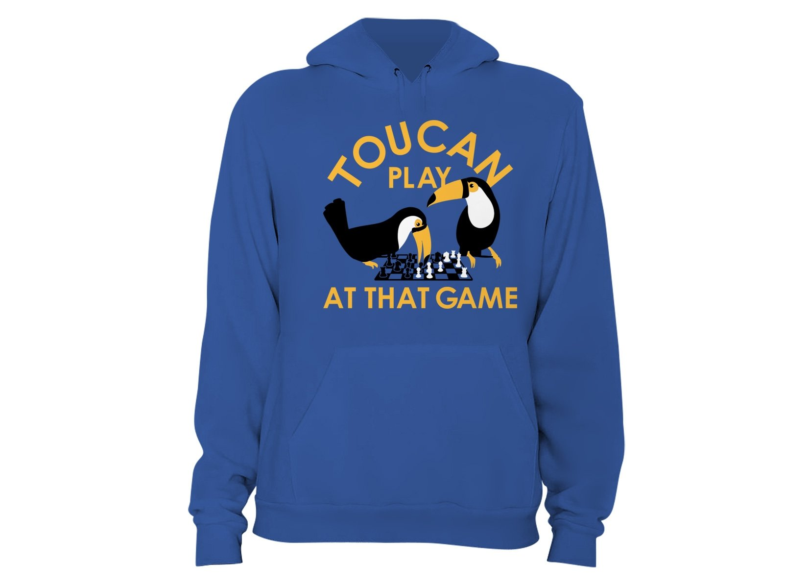 Toucan Play At That Game on Hoodie