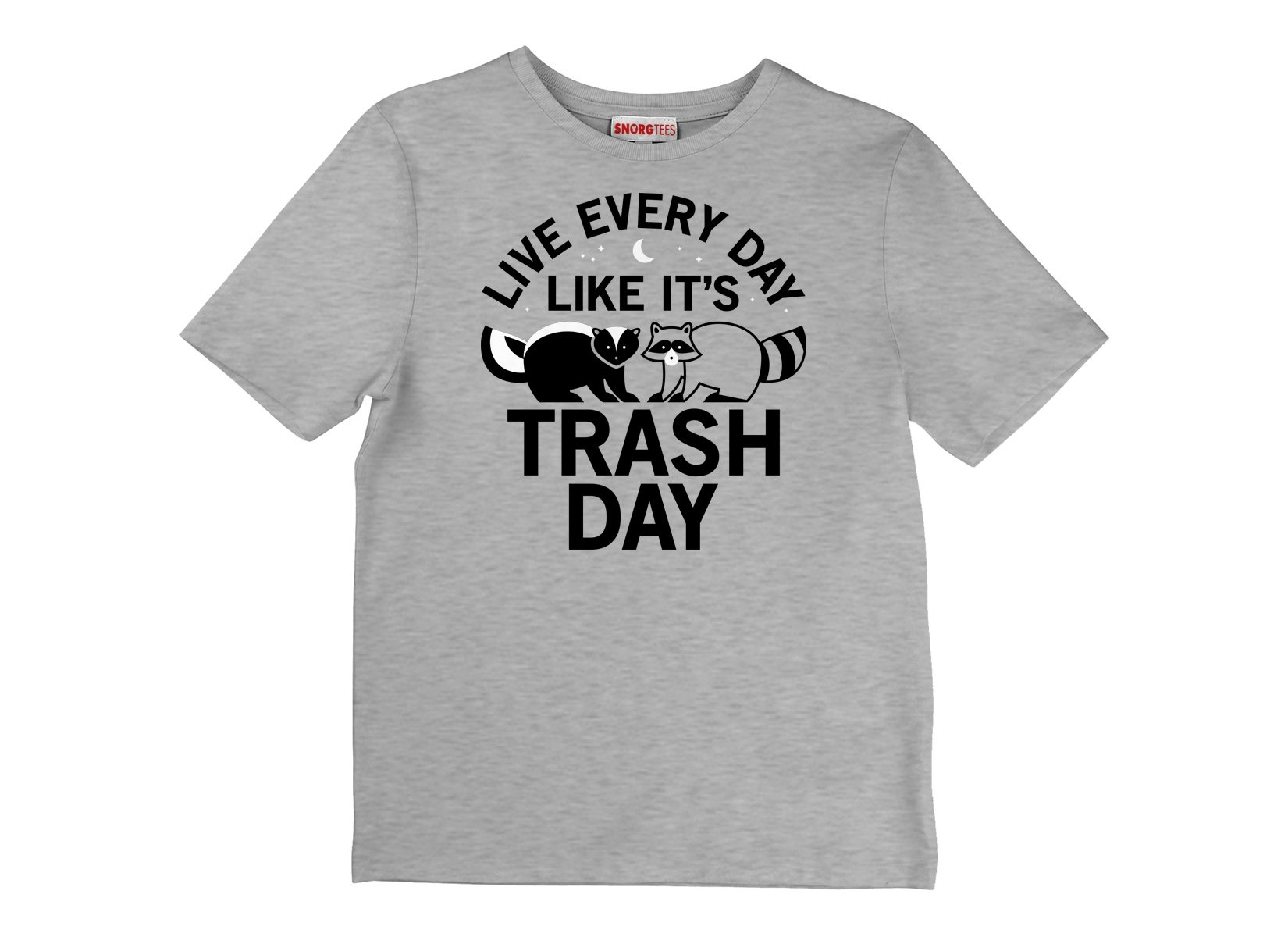 Live Every Day Like It's Trash Day on Kids T-Shirt