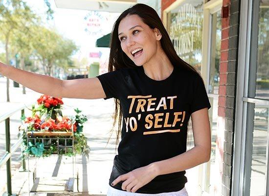 Treat Yo' Self! on Juniors T-Shirt