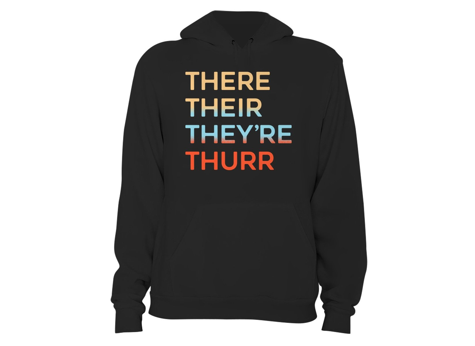 There Their They're Thurr on Hoodie