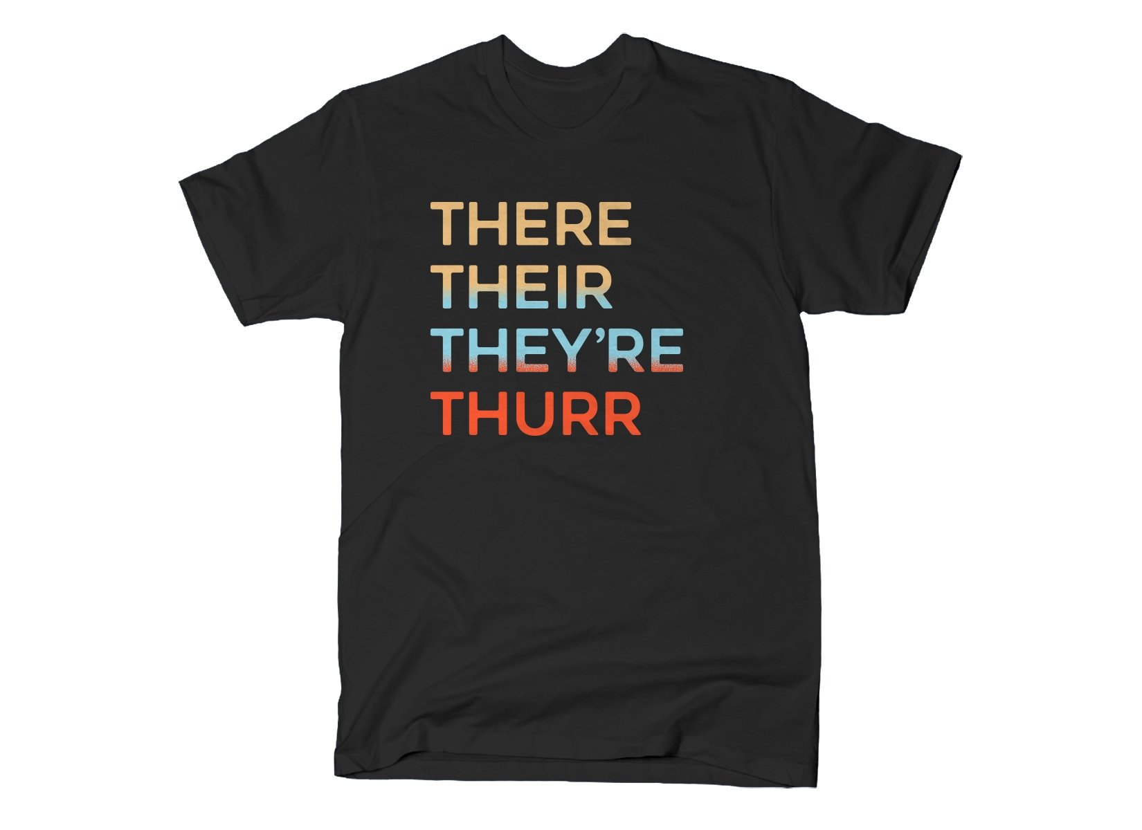 There Their They're Thurr on Mens T-Shirt