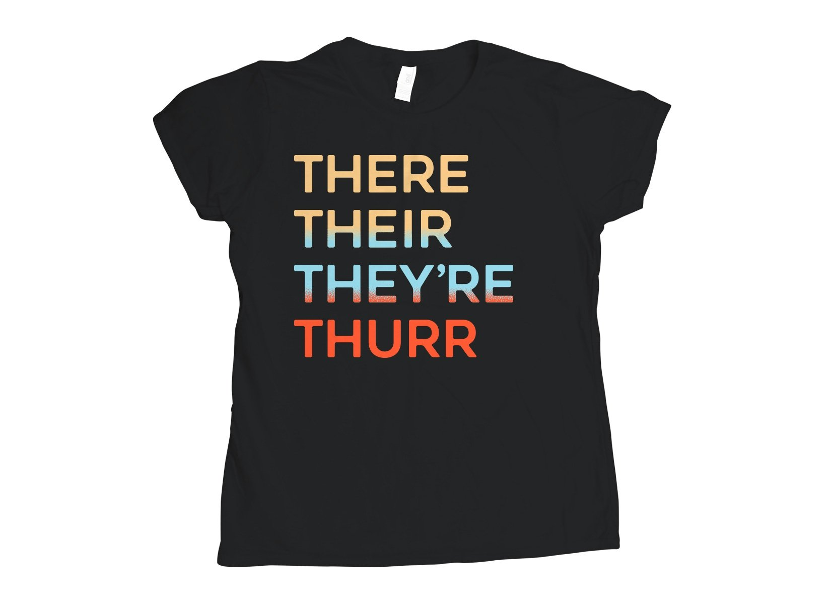 There Their They're Thurr on Womens T-Shirt