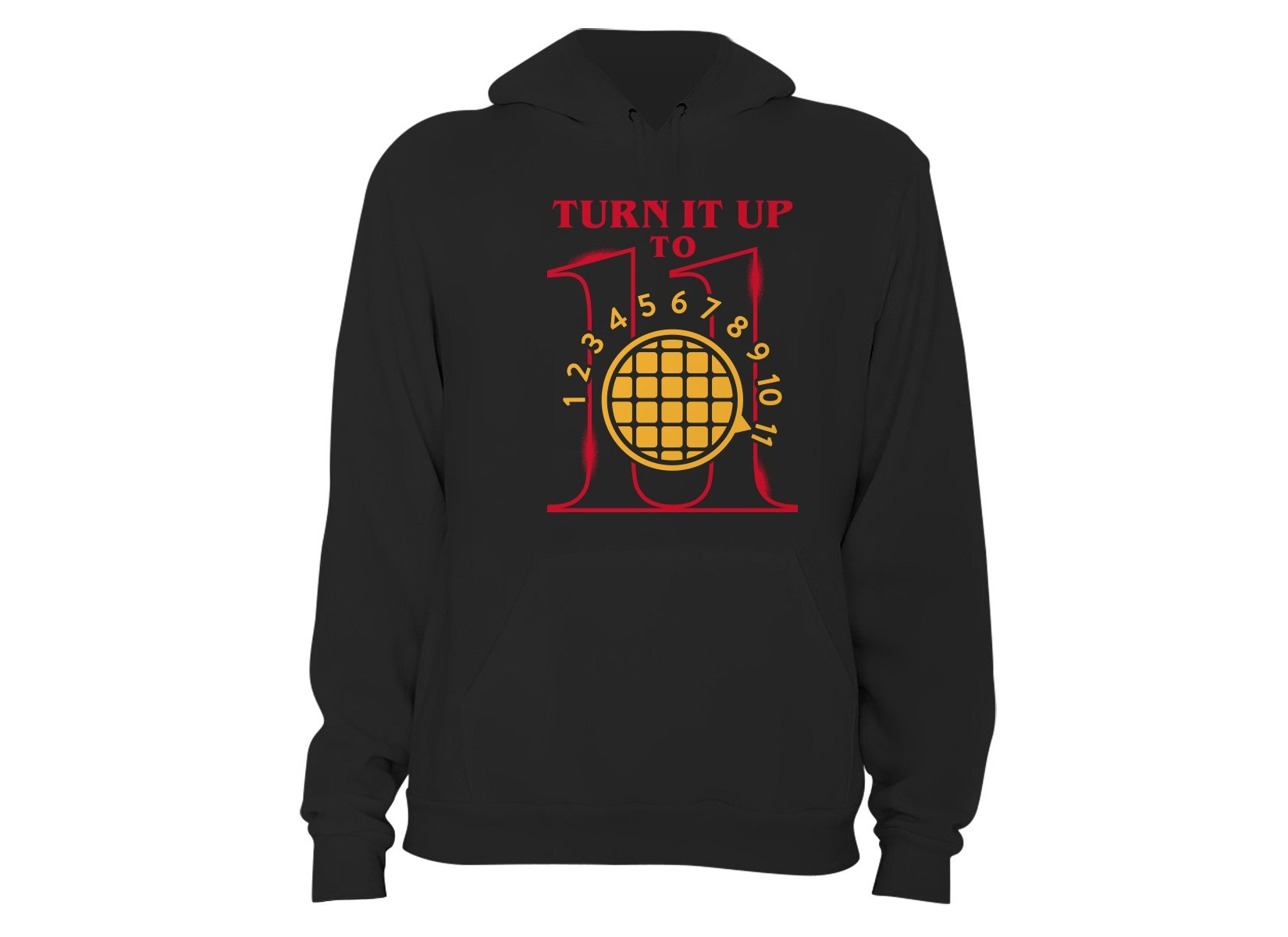 Turn It Up To 11 on Hoodie