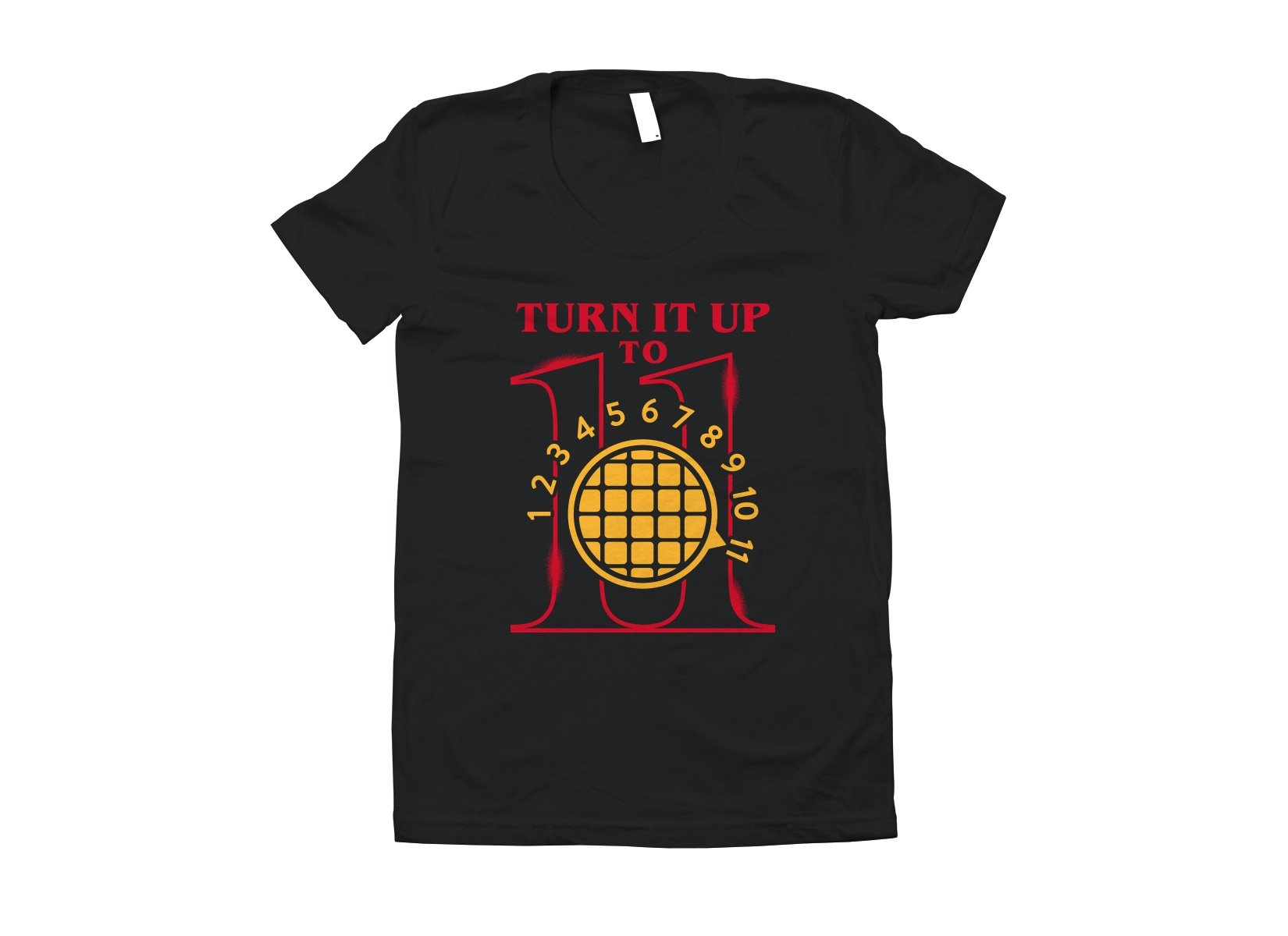 Turn It Up To 11 on Juniors T-Shirt