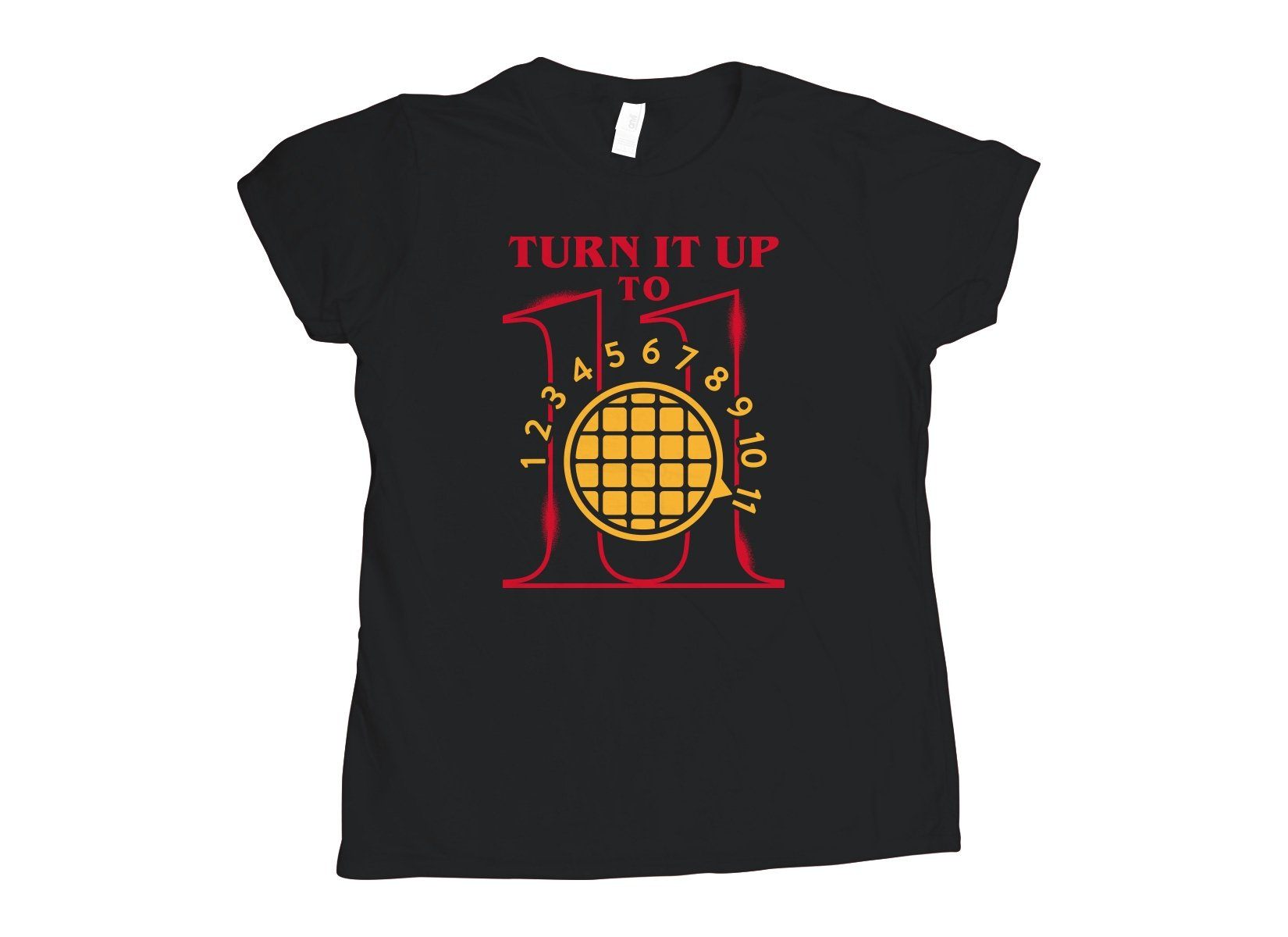 Turn It Up To 11 on Womens T-Shirt
