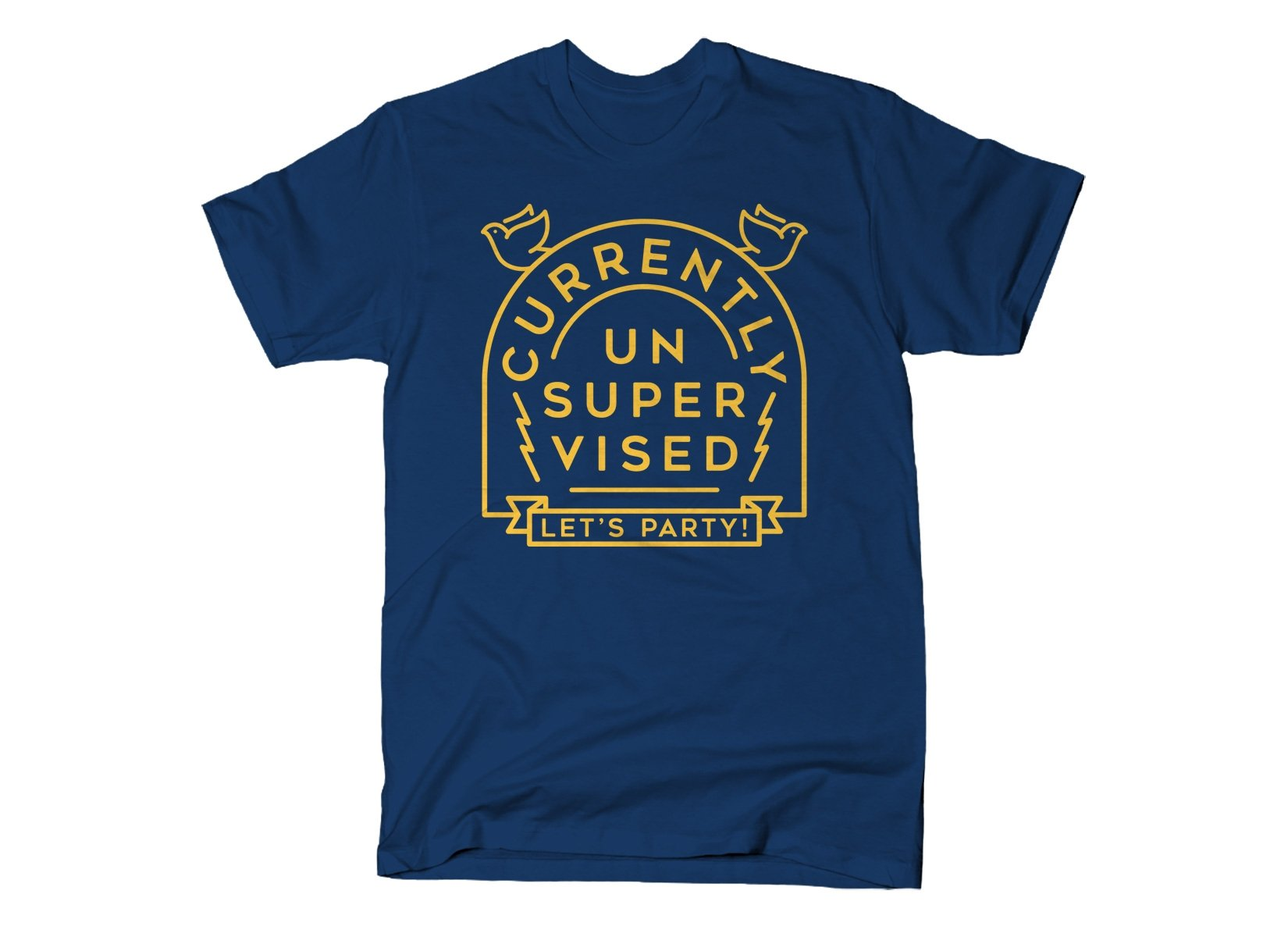 Currently Unsupervised on Mens T-Shirt