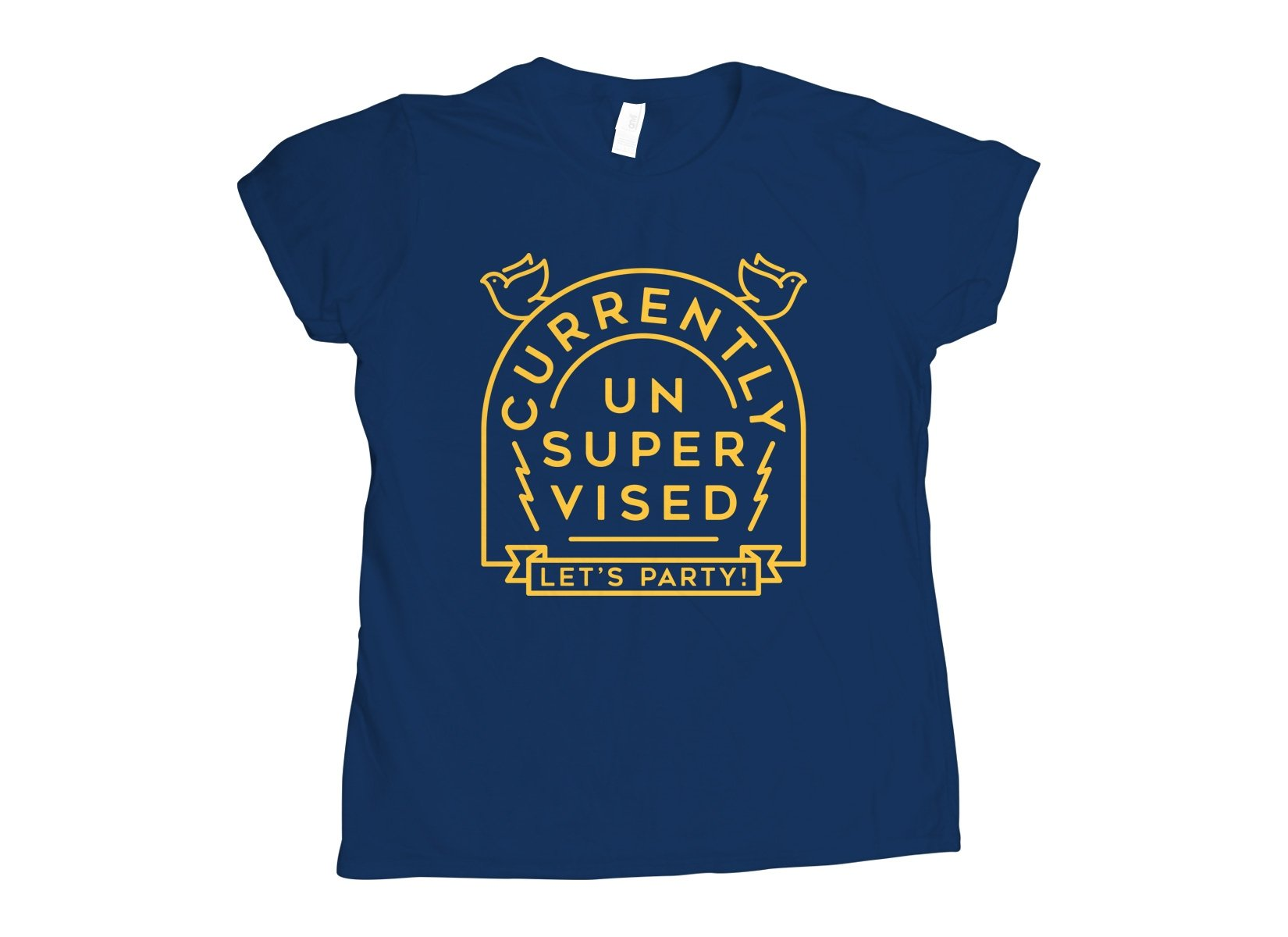 Currently Unsupervised on Womens T-Shirt