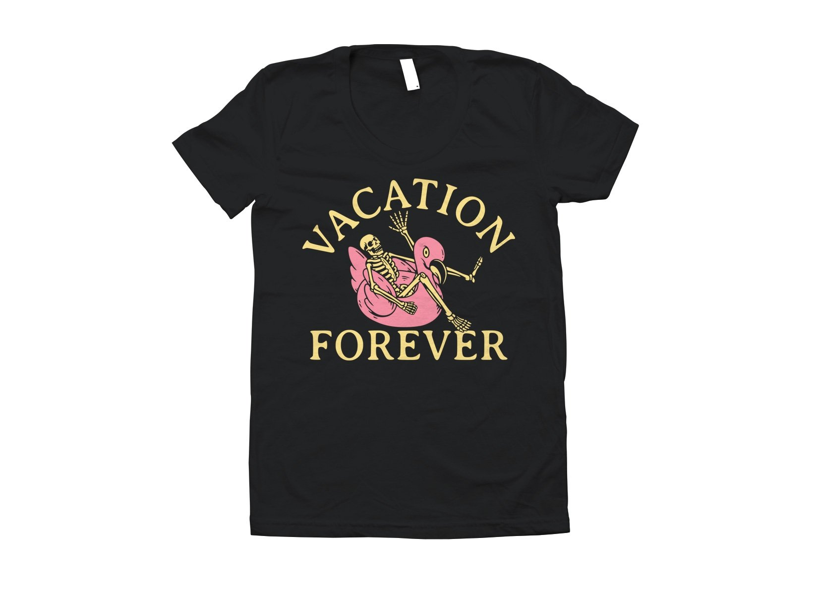 Vacation Forever on Juniors T-Shirt