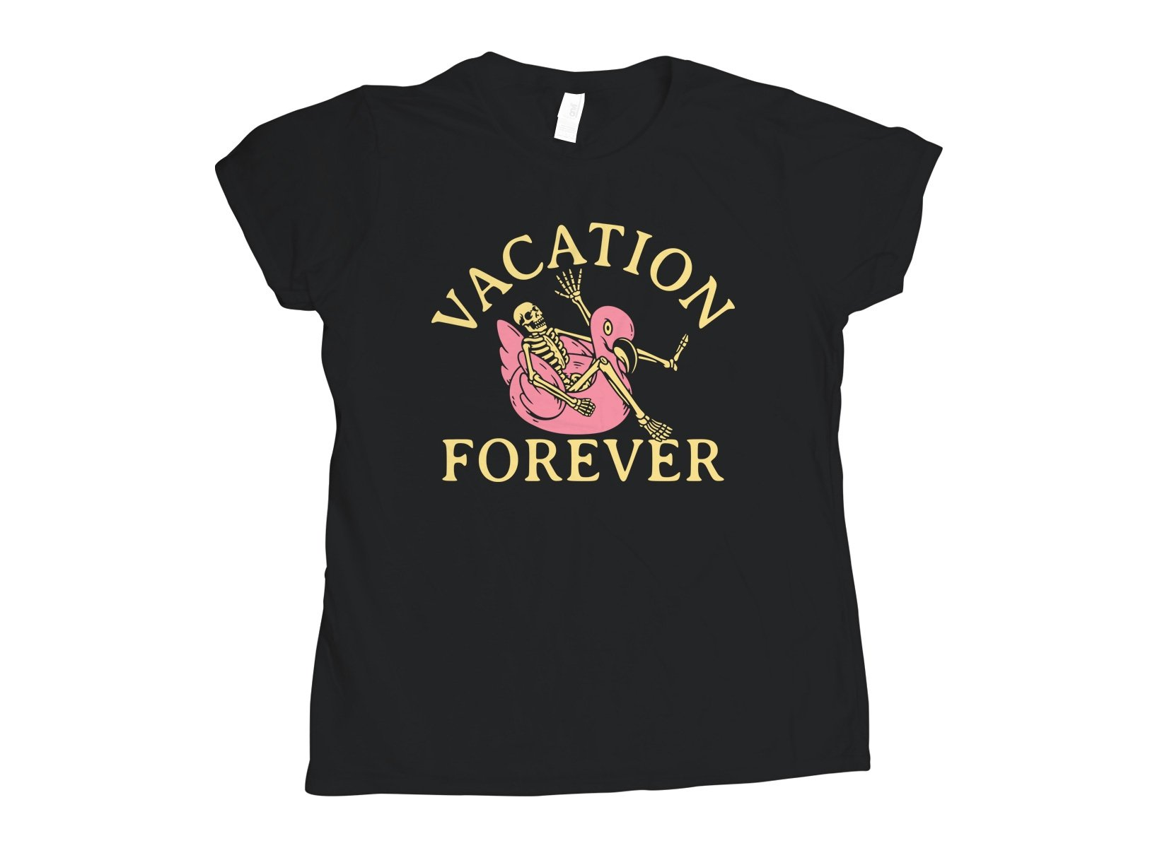 Vacation Forever on Womens T-Shirt
