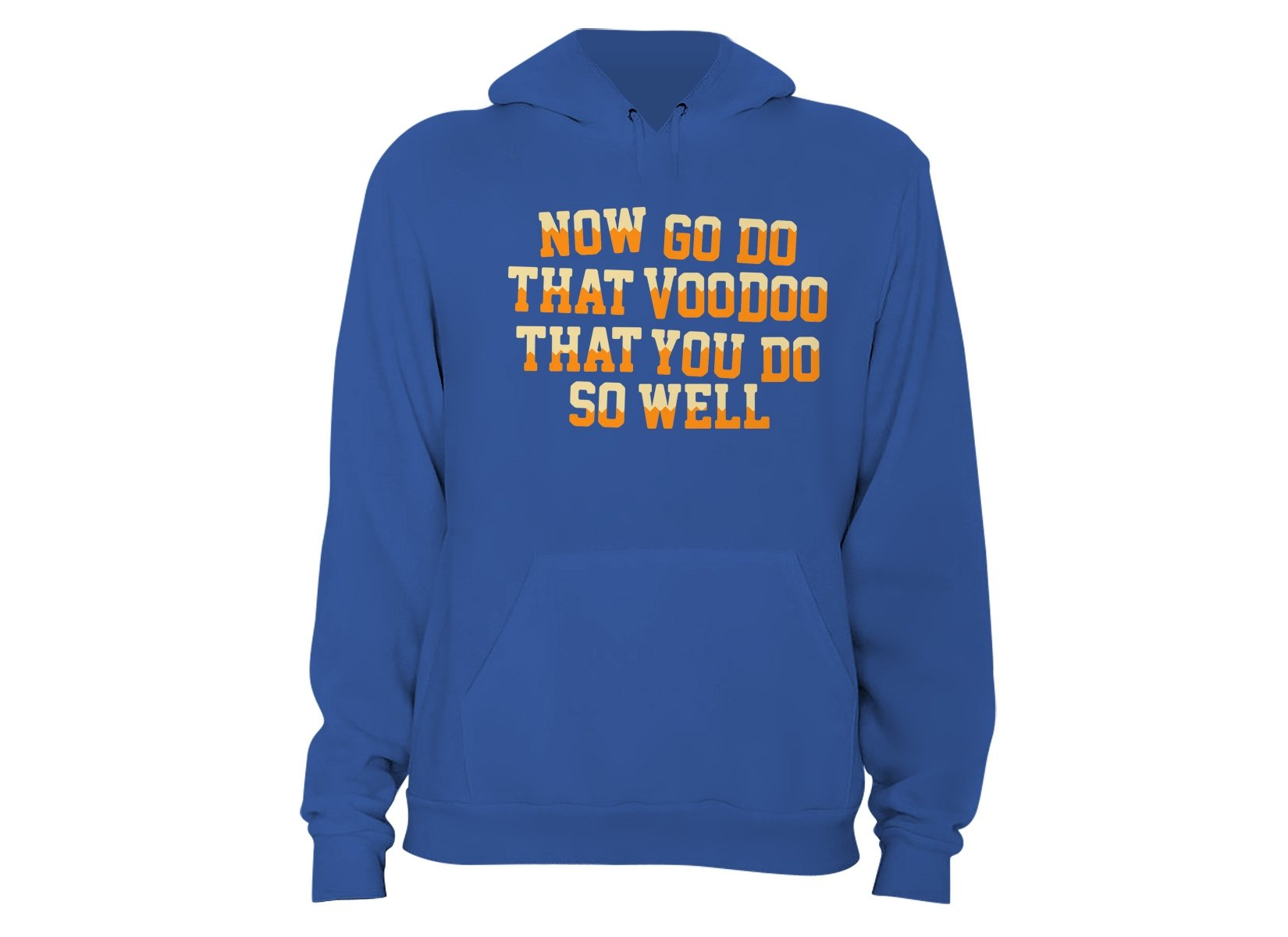 That Voodoo That You Do So Well on Hoodie