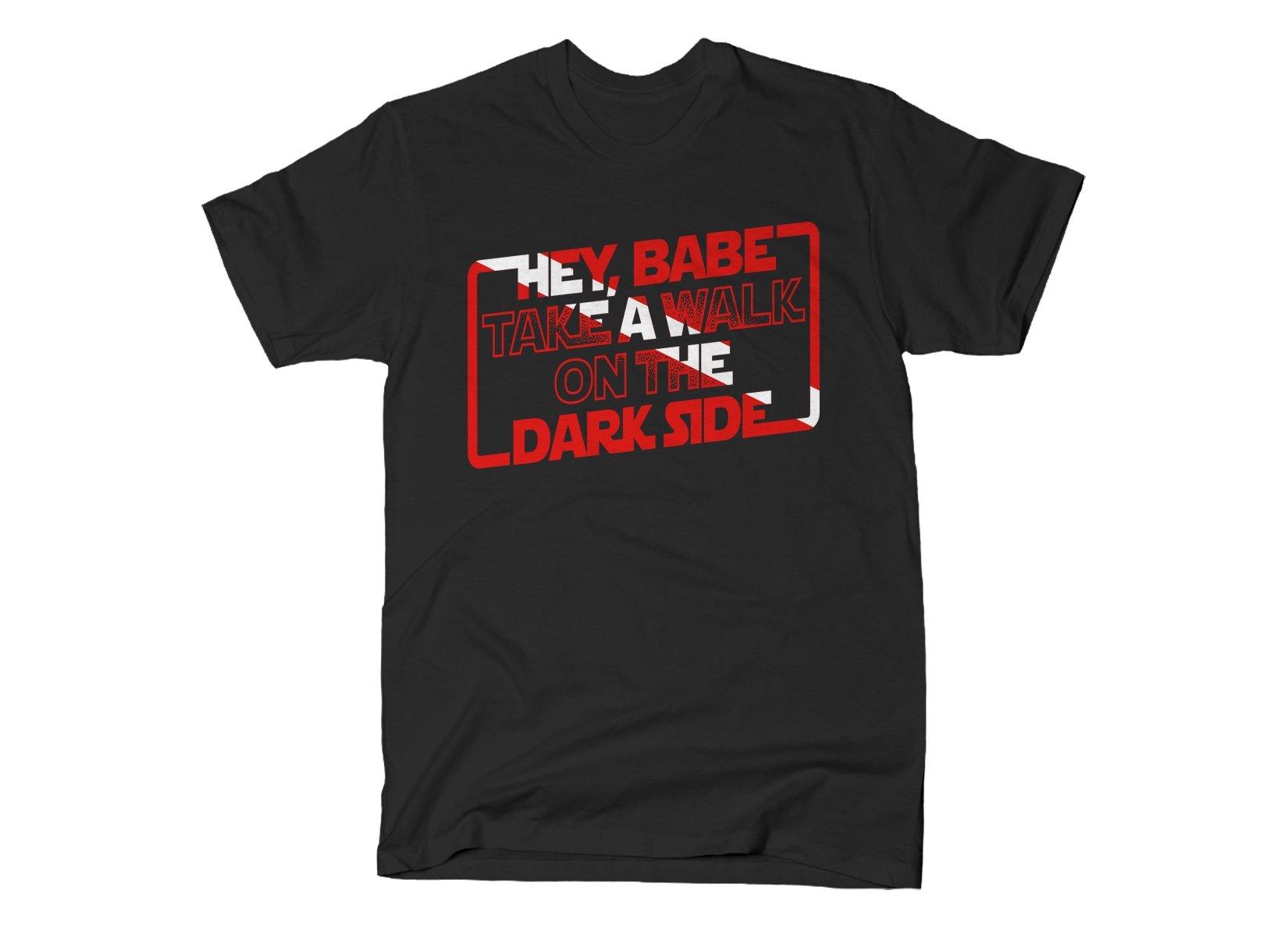 Take A Walk On The Dark Side on Mens T-Shirt