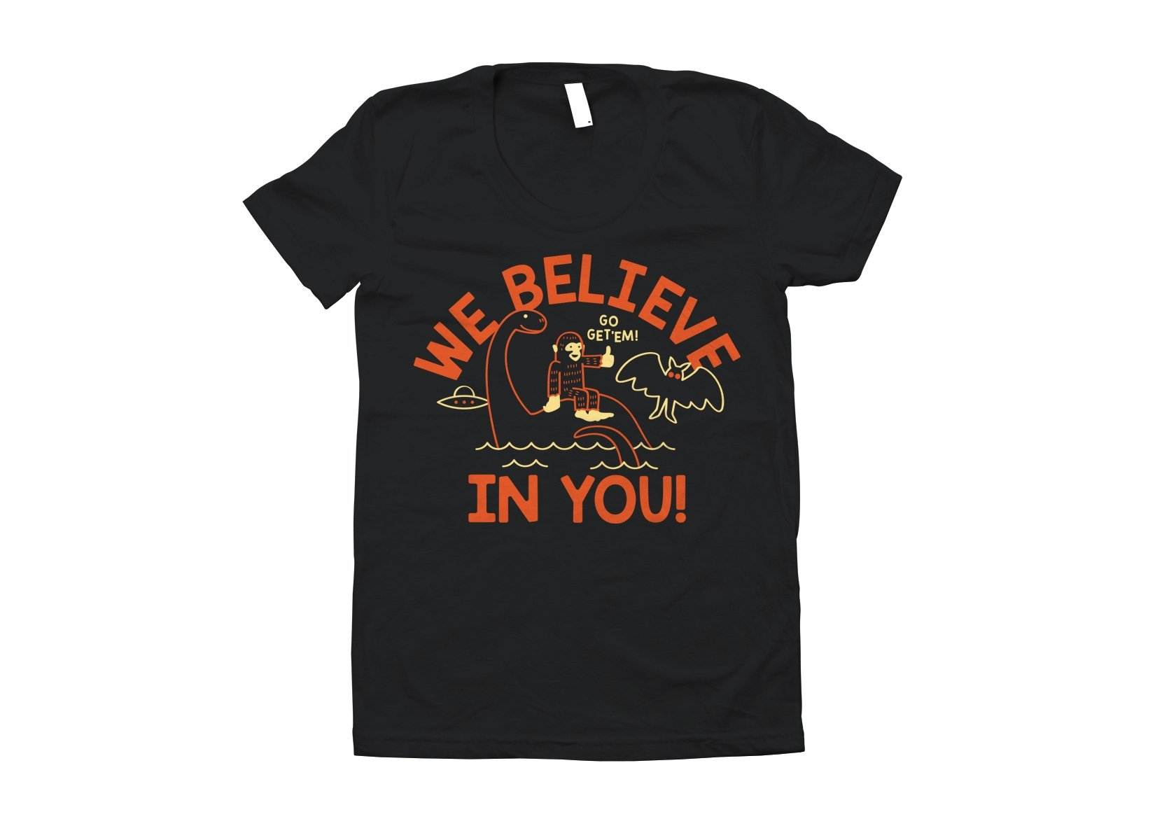 We Believe In You! on Juniors T-Shirt