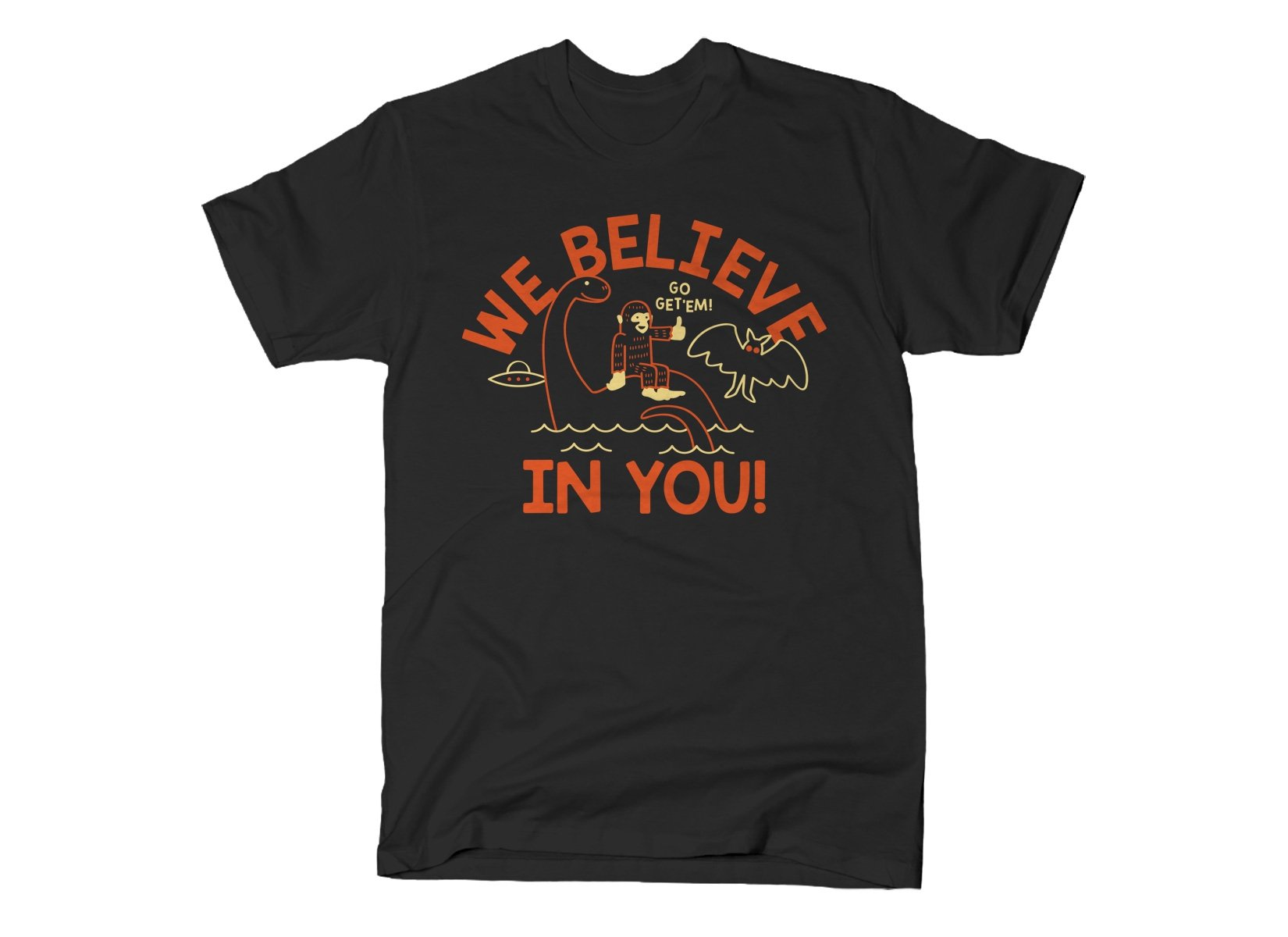 We Believe In You! on Mens T-Shirt