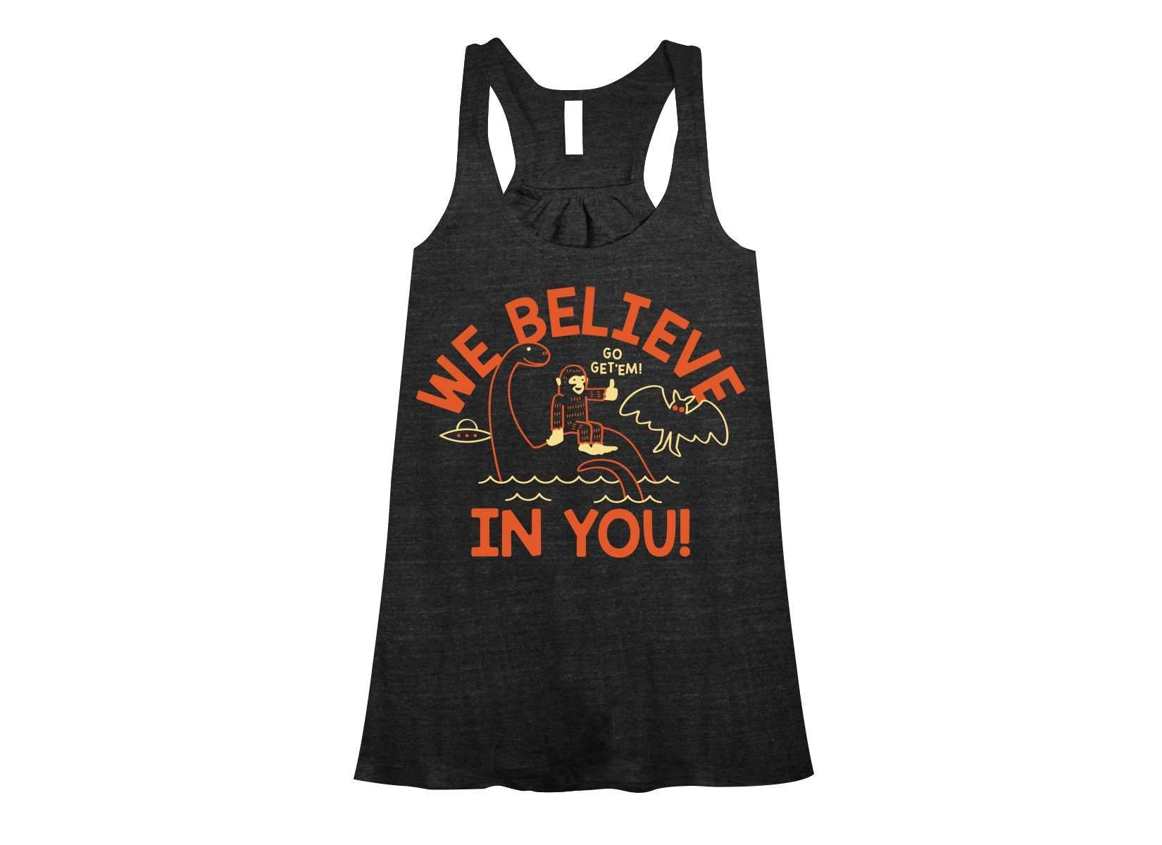 We Believe In You! on Womens Tanks T-Shirt