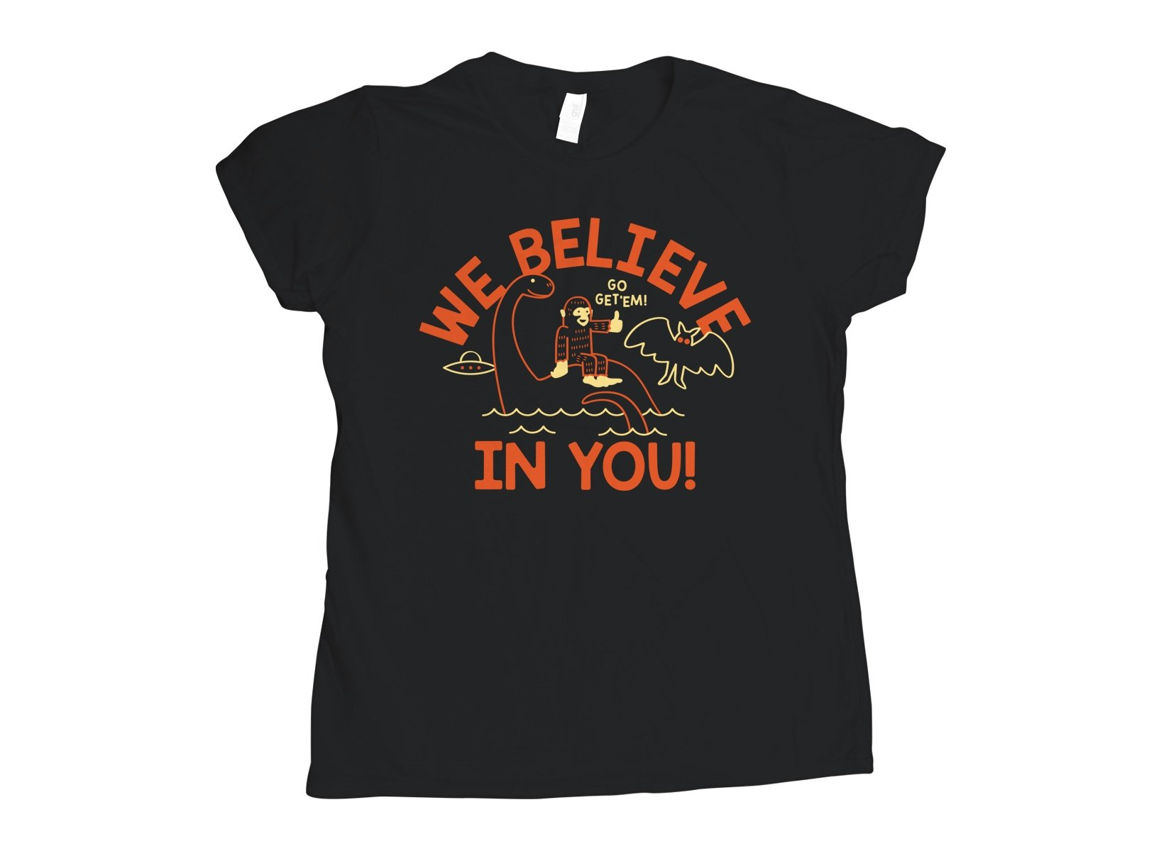 We Believe In You! on Womens T-Shirt