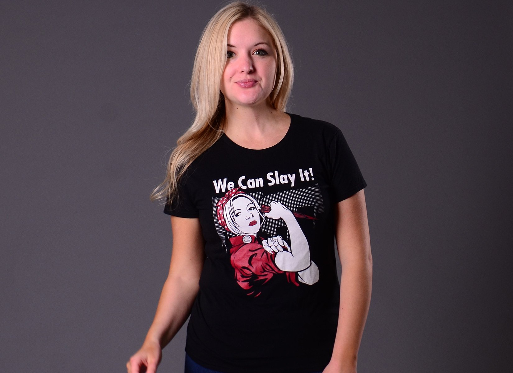 We Can Slay It! on Womens T-Shirt