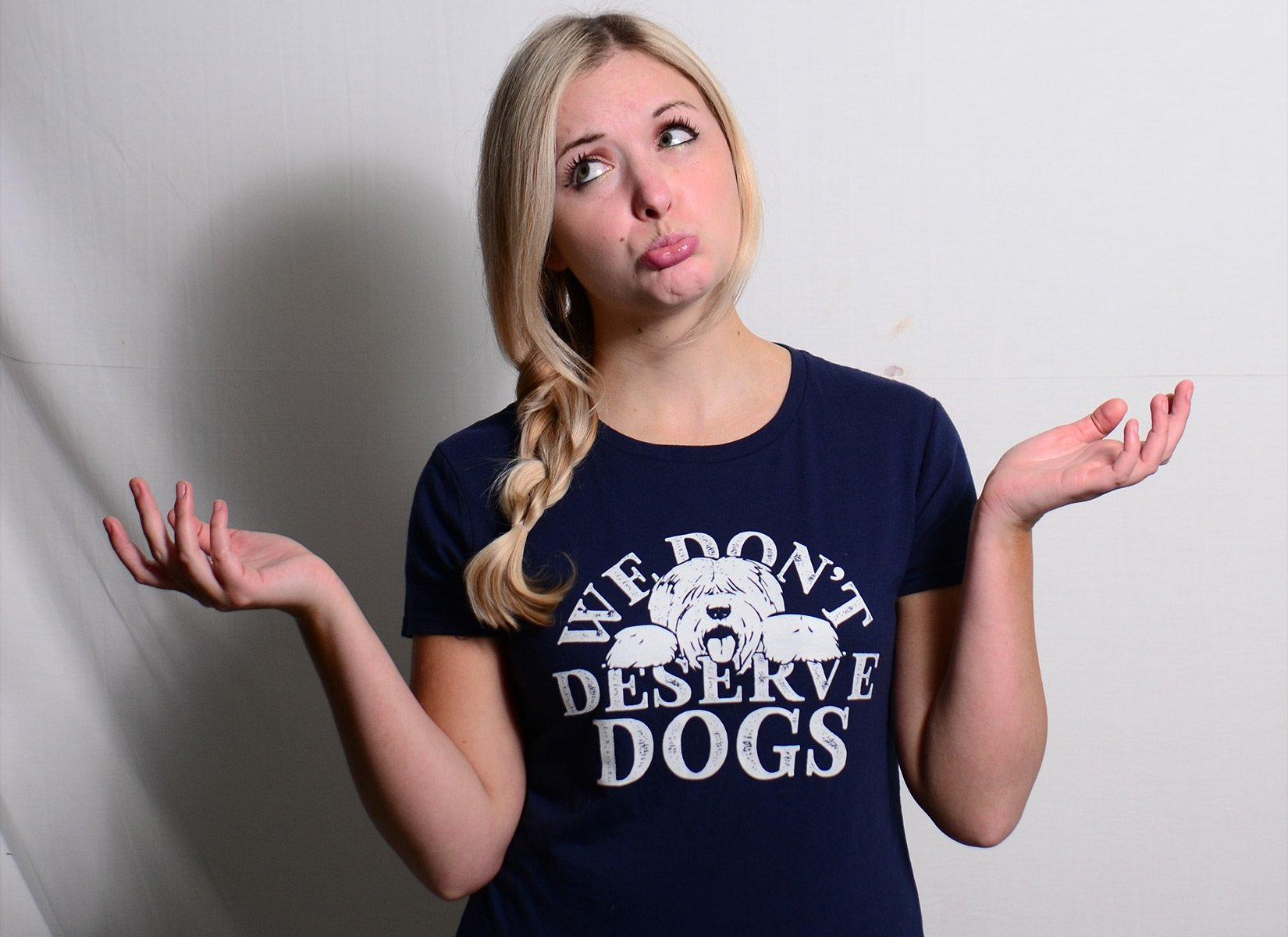 We Don't Deserve Dogs on Womens T-Shirt