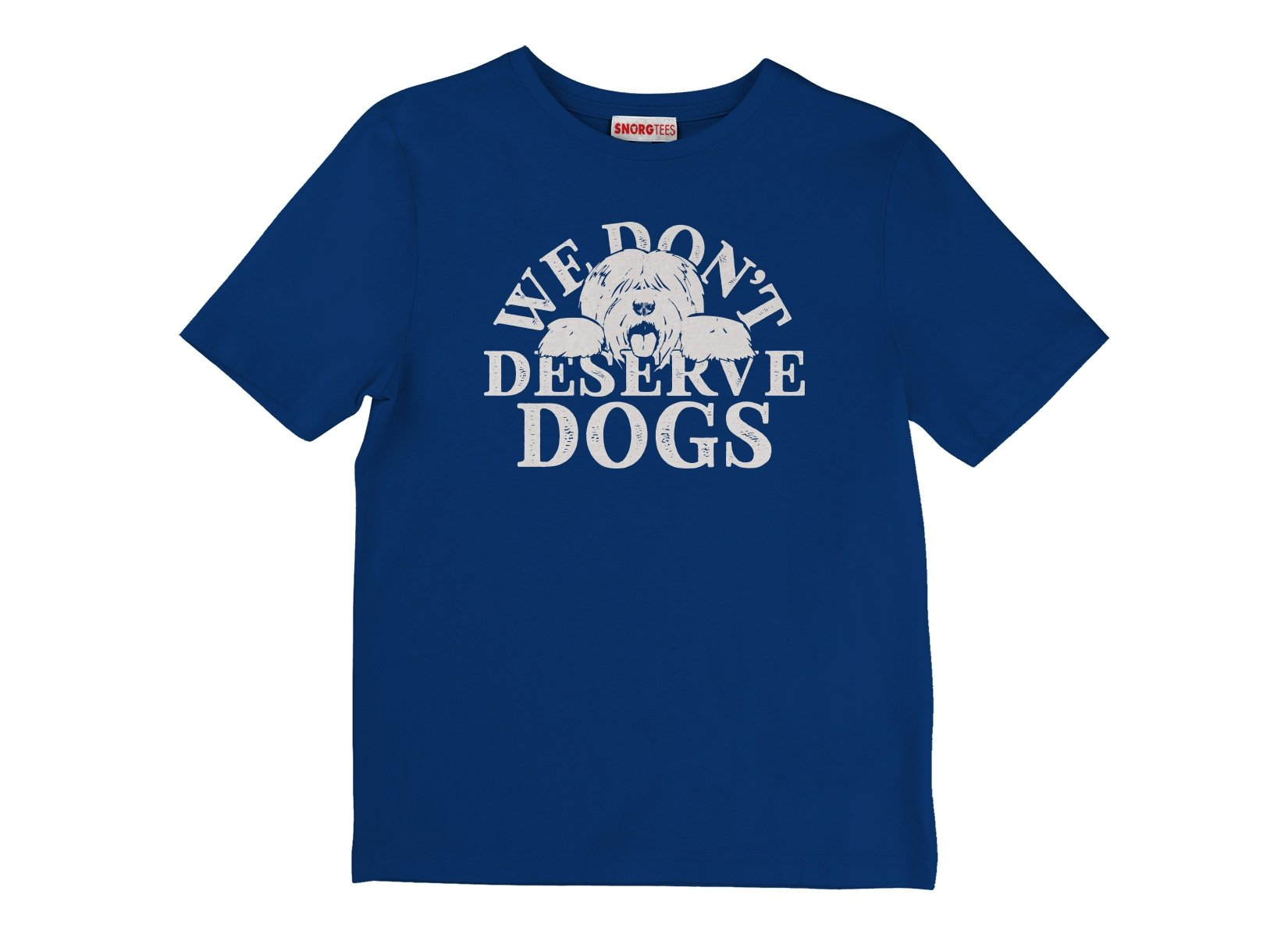 We Don't Deserve Dogs on Kids T-Shirt