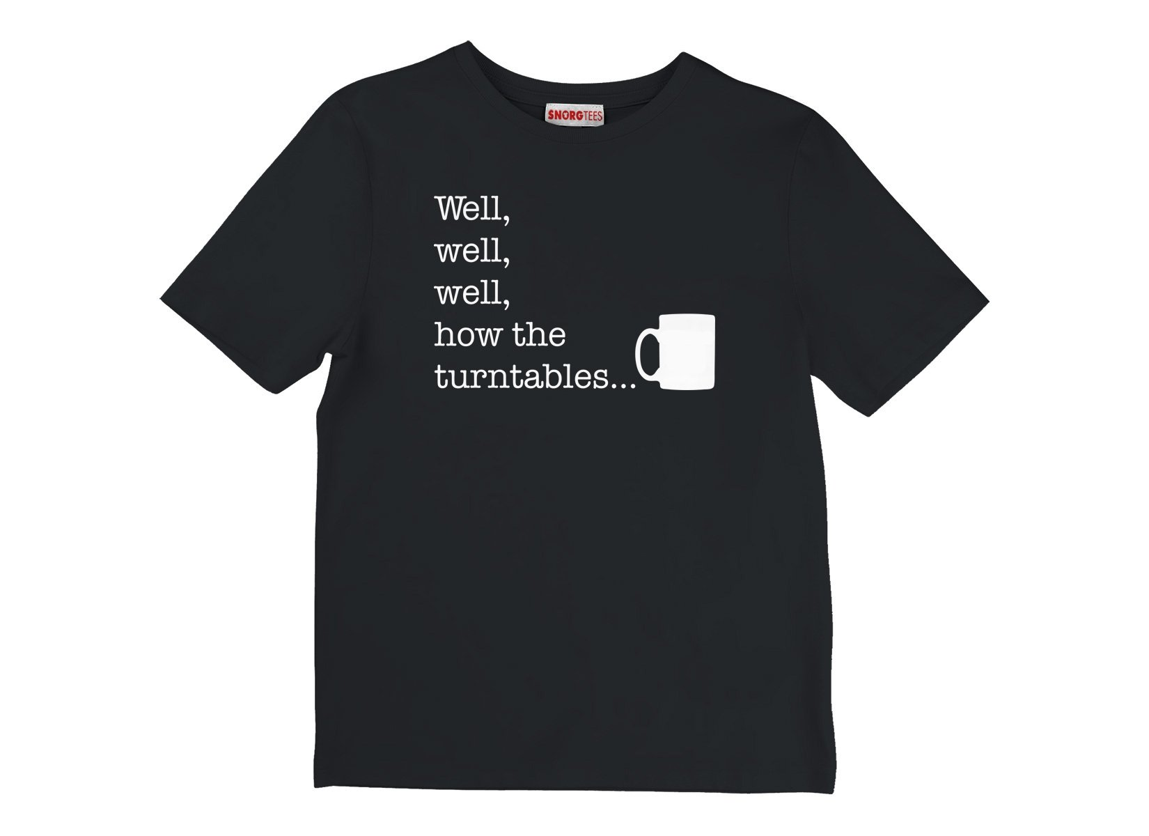 Well, Well, Well, How The Turntables on Kids T-Shirt