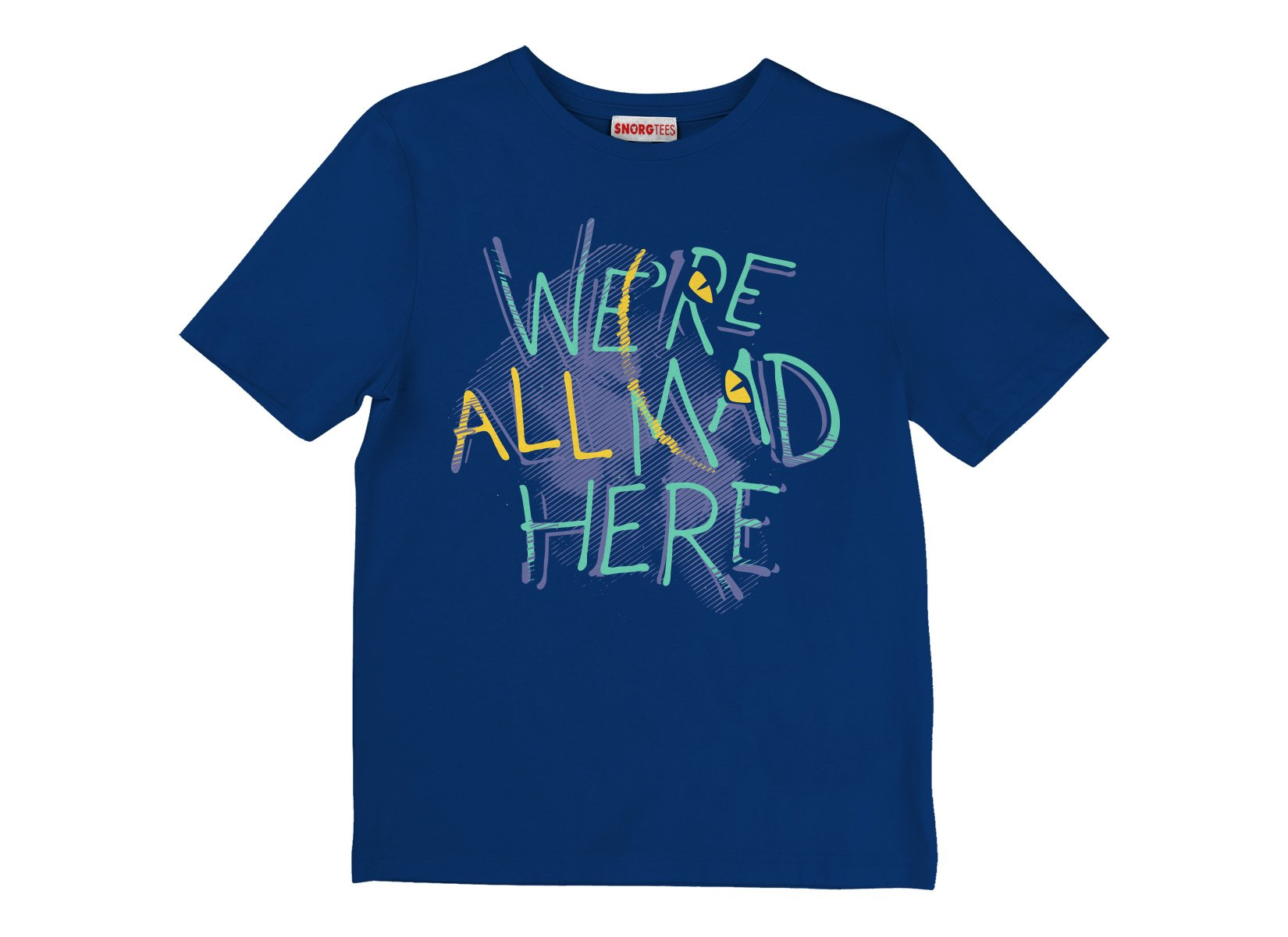 We're All Mad Here on Kids T-Shirt