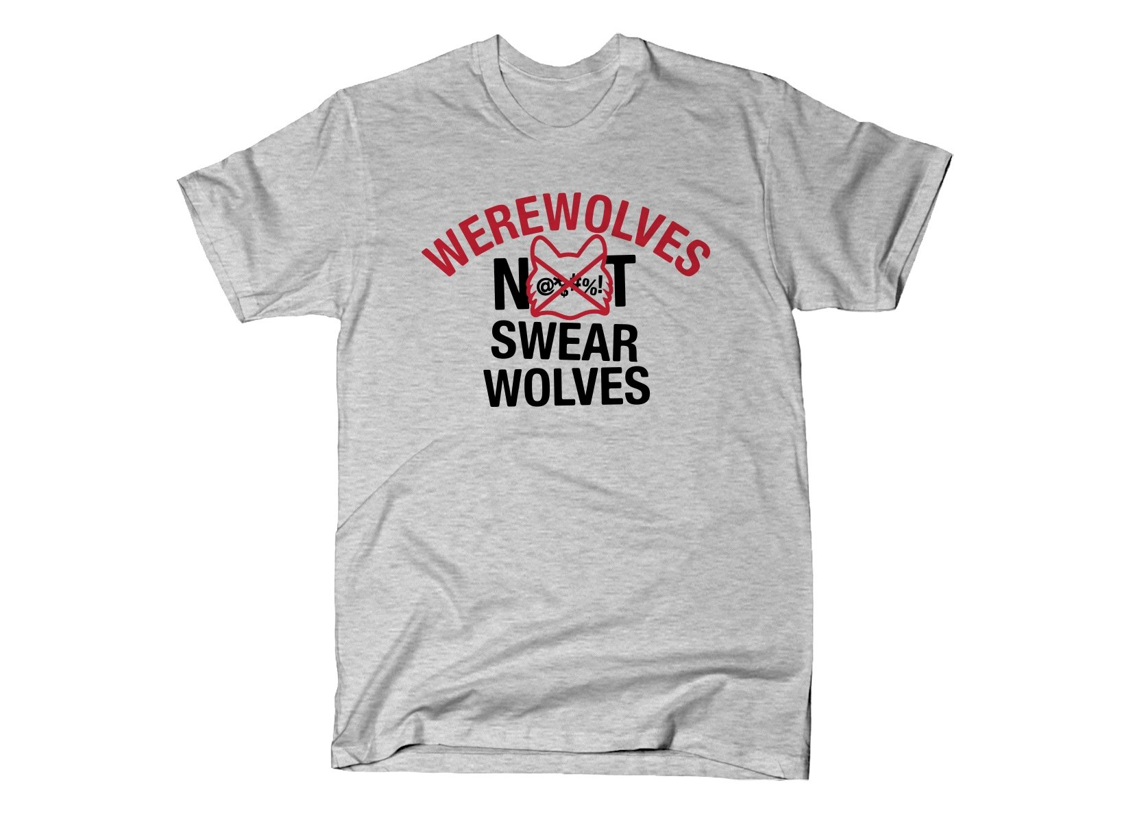 Werewolves Not Swearwolves on Mens T-Shirt