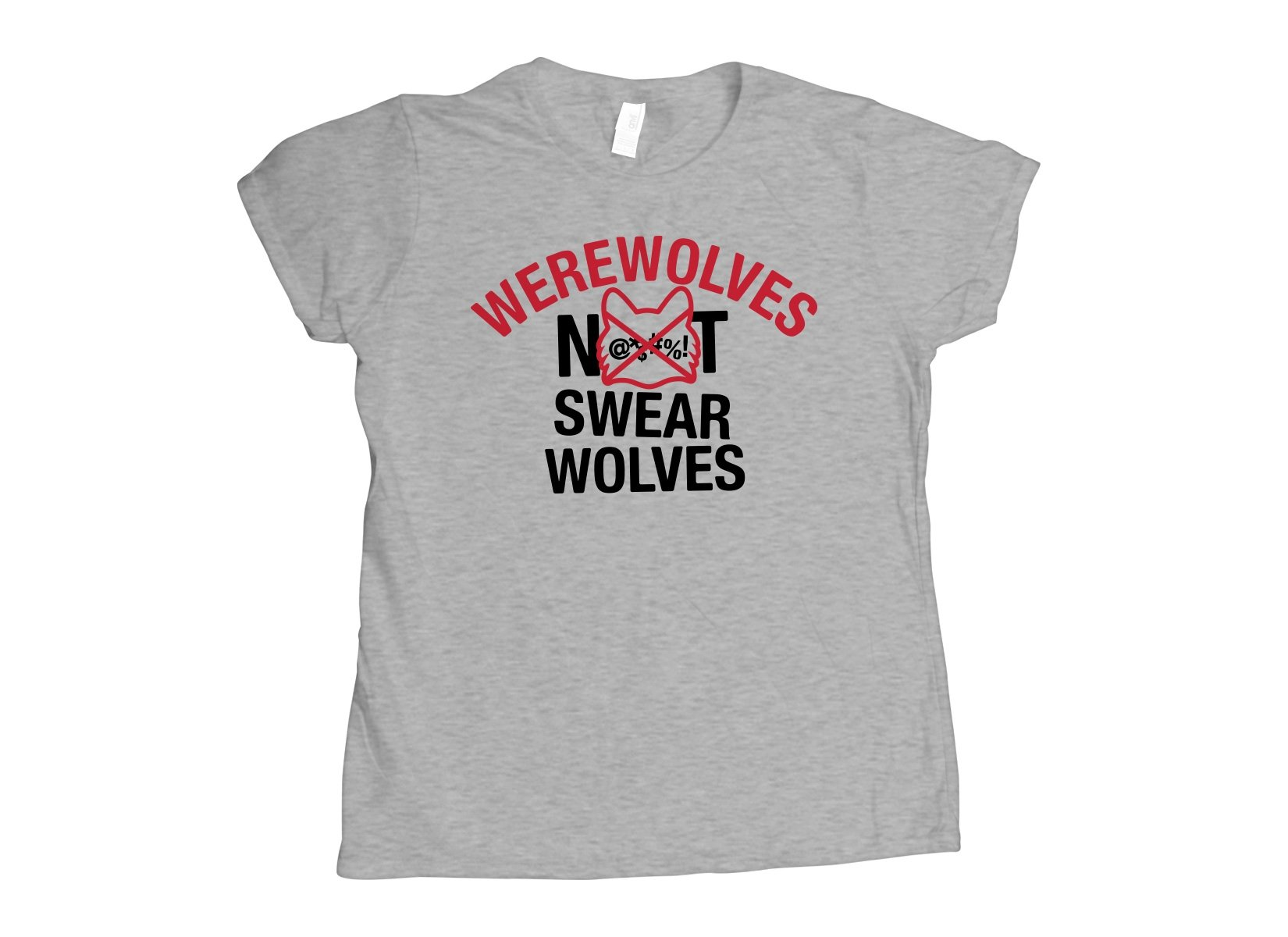 Werewolves Not Swearwolves on Womens T-Shirt