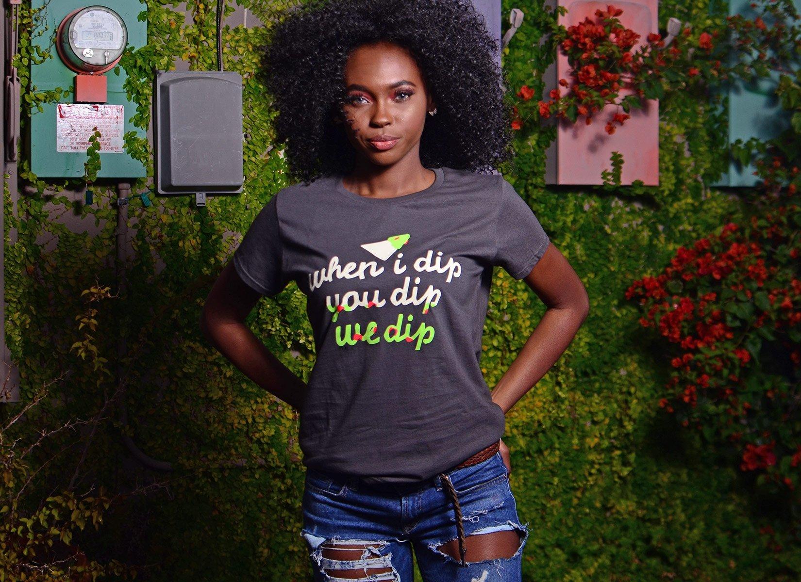 When I Dip You Dip We Dip on Womens T-Shirt