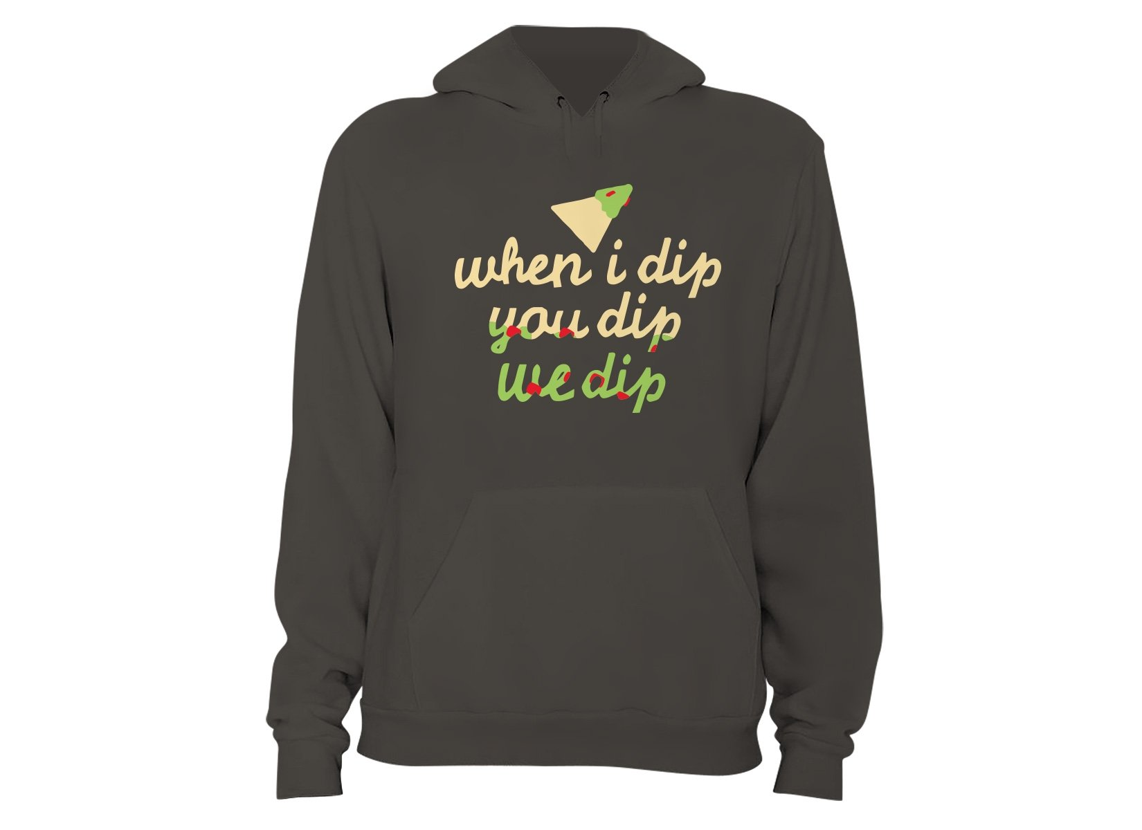 When I Dip You Dip We Dip on Hoodie