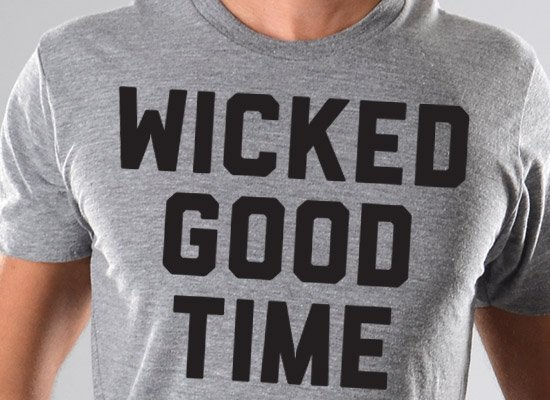 Wicked Good Time on Mens T-Shirt