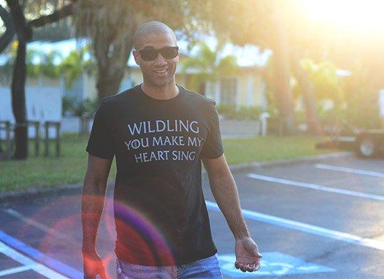 Wildling You Make My Heart Sing on Mens T-Shirt
