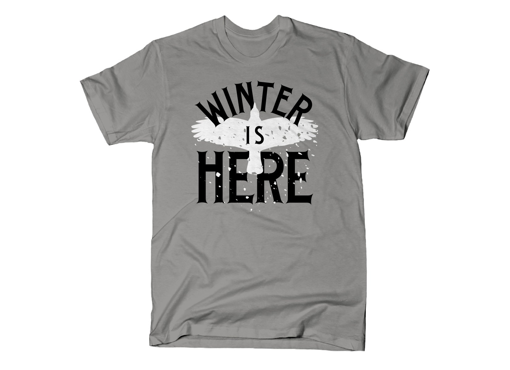 Winter Is Here on Mens T-Shirt