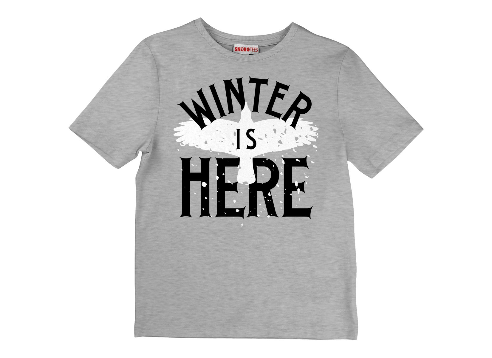 Winter Is Here on Kids T-Shirt