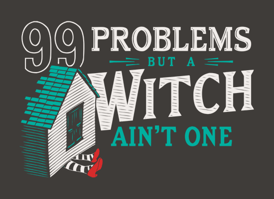 99 Problems But A Witch Ain't One on Mens T-Shirt
