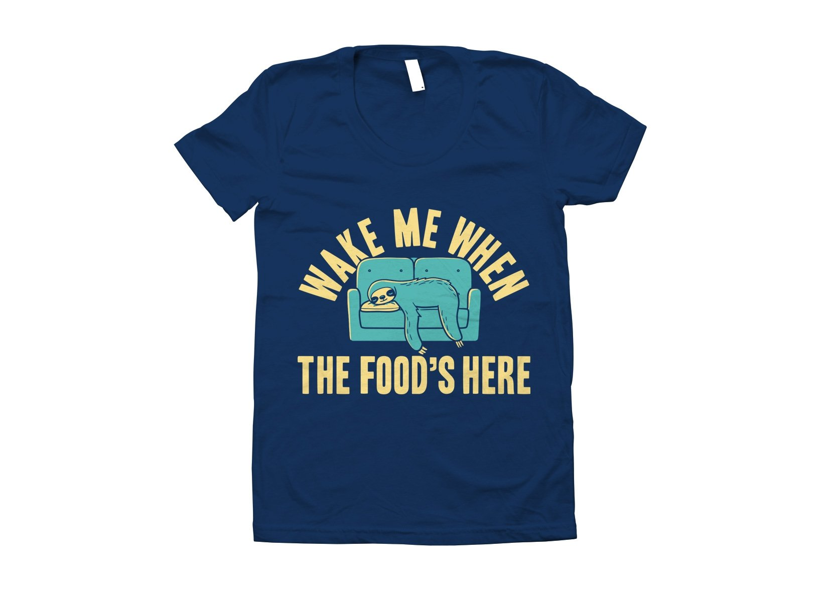 Wake Me When The Food's Here on Juniors T-Shirt