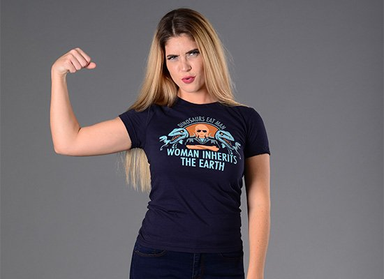 Woman Inherits The Earth on Juniors T-Shirt