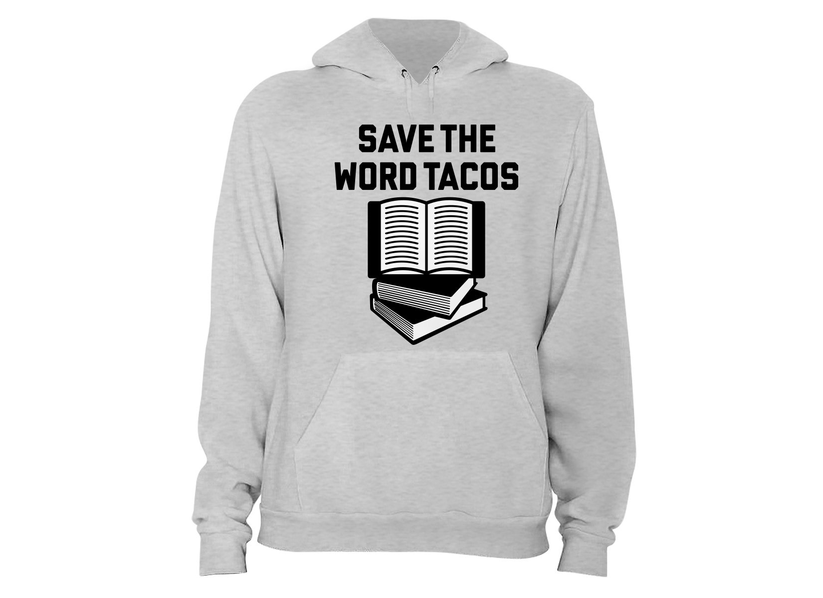 Save The Word Tacos on Hoodie