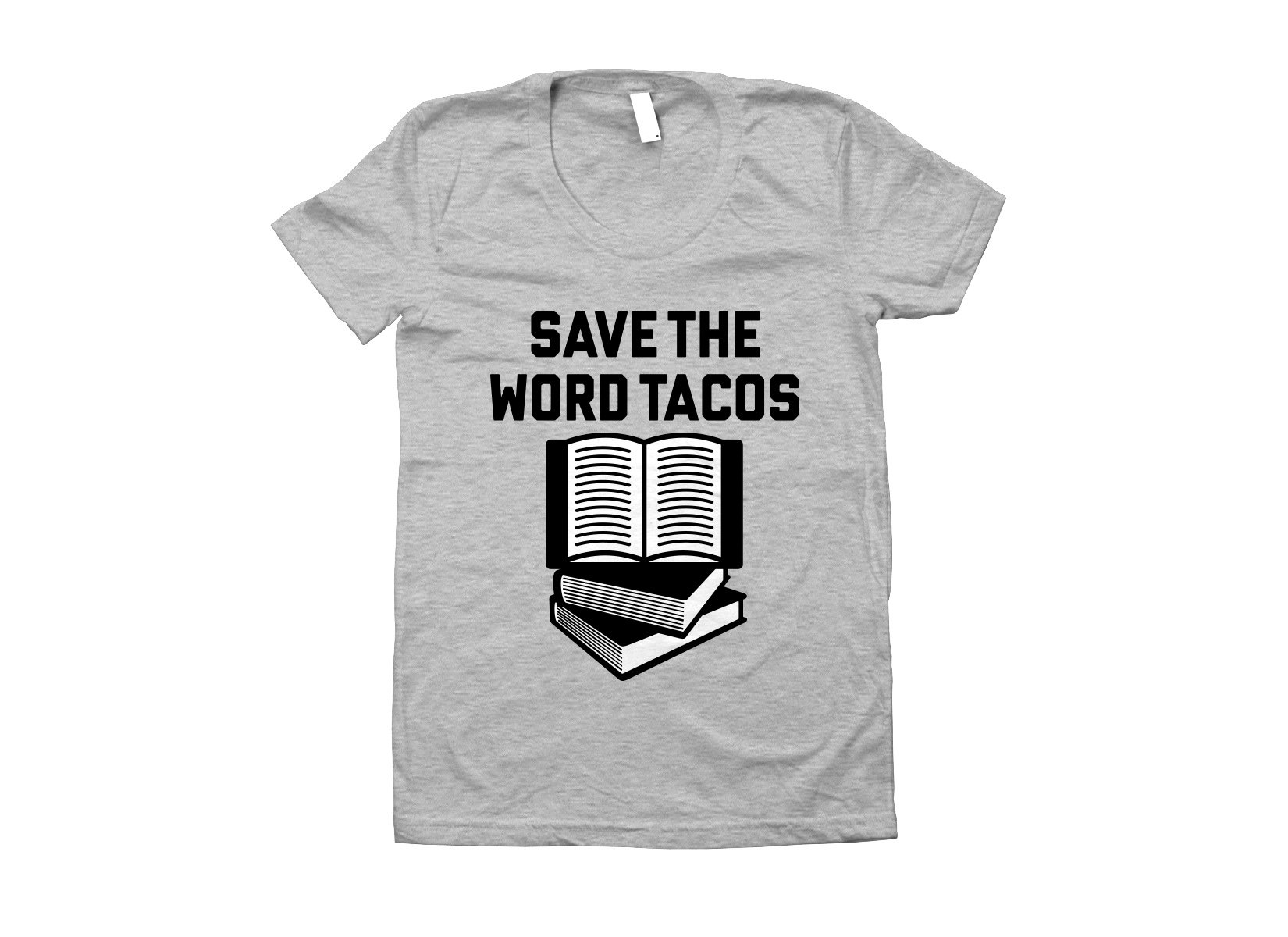 Save The Word Tacos on Juniors T-Shirt